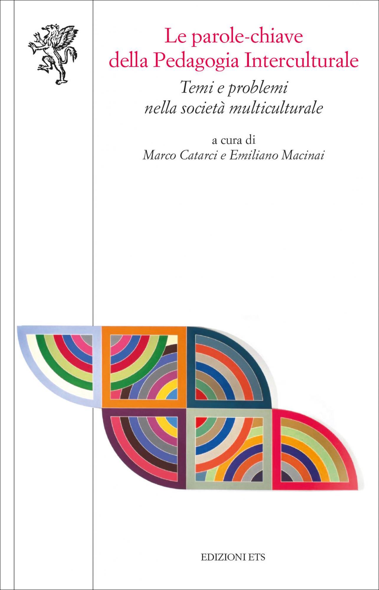 Le parole-chiave della Pedagogia Interculturale.Temi e problemi nella società multiculturale