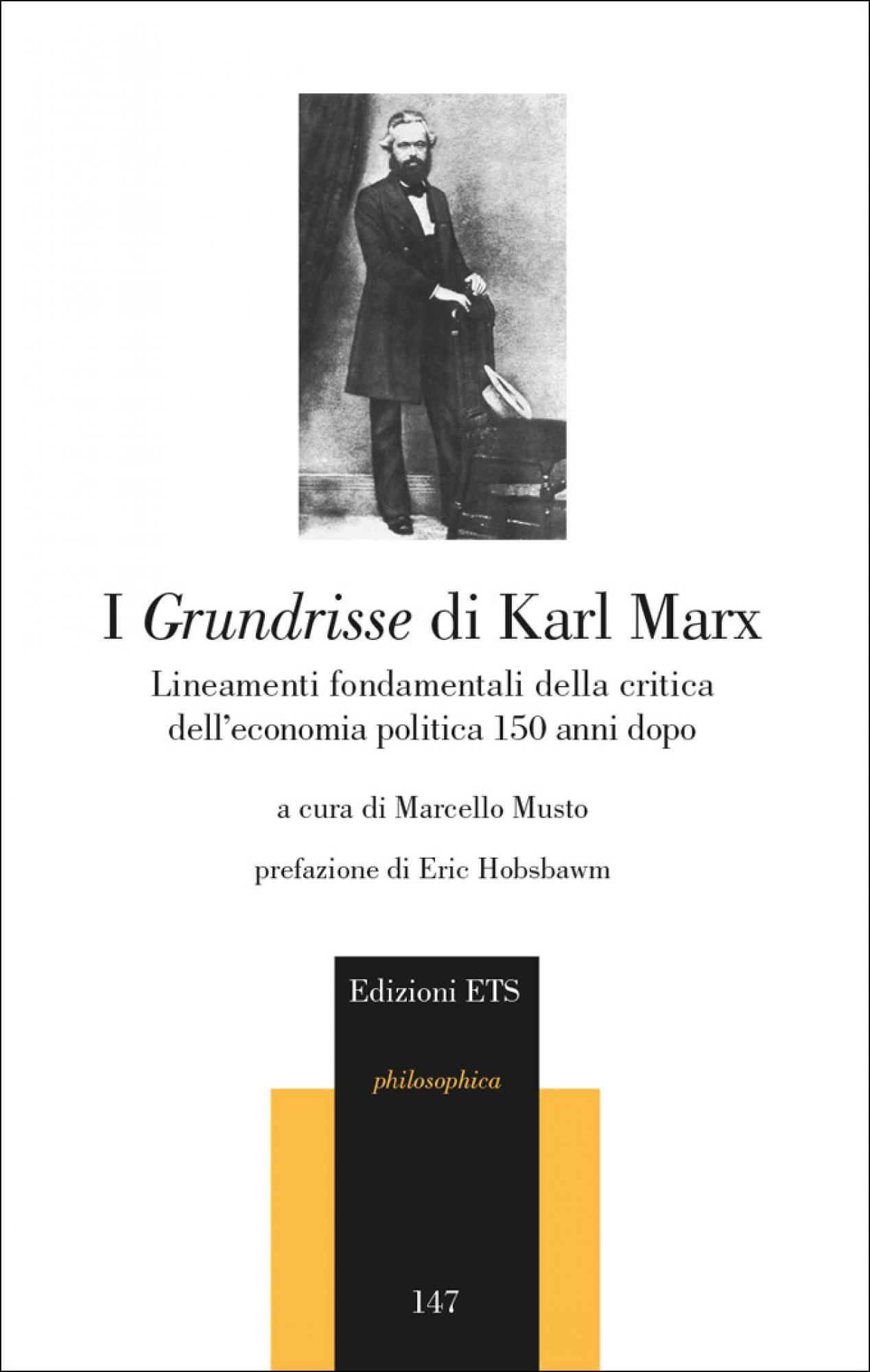 I <em>Grundrisse</em> di Karl Marx.Lineamenti fondamentali della critica dell'economia politica 150 anni dopo