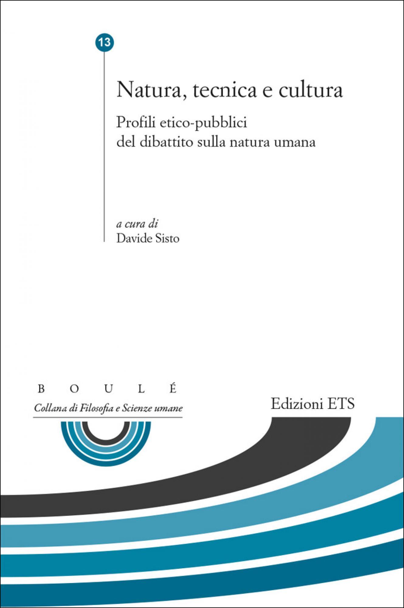 Natura, tecnica e cultura.Profili etico-pubblici del dibattito sulla natura umana
