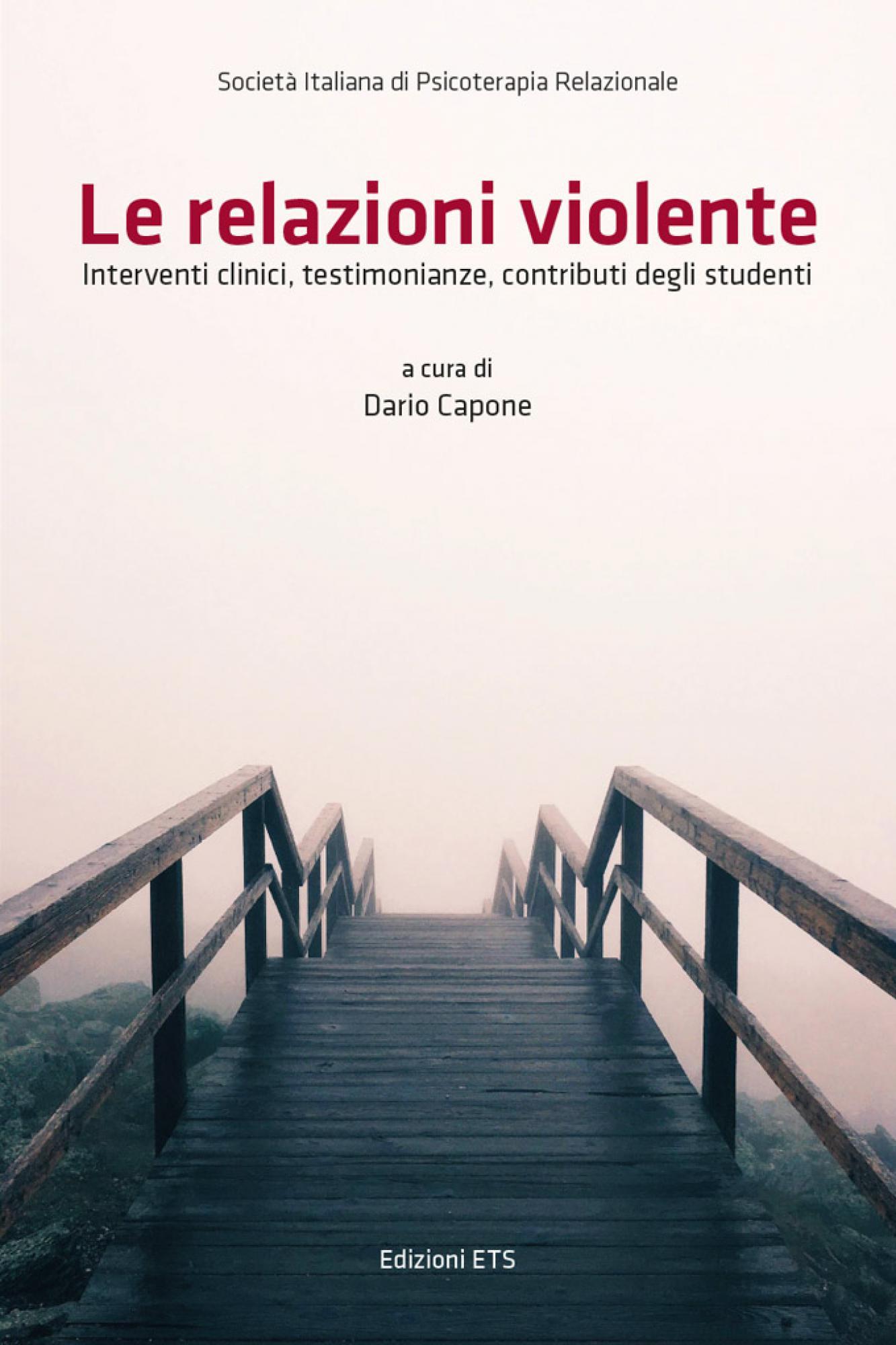 Le relazioni violente.Interventi clinici, testimonianze, contributi degli studenti