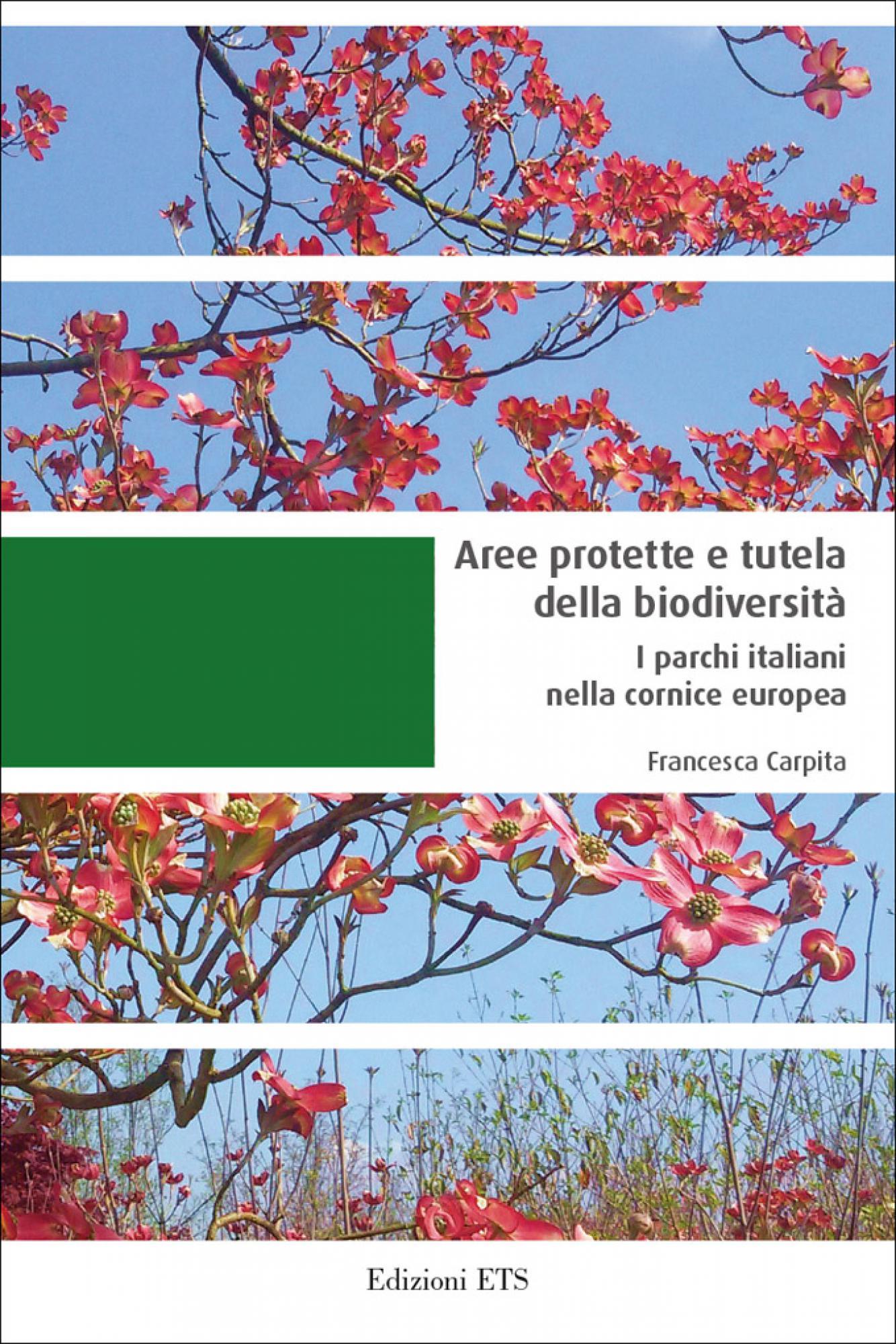 Aree protette e tutela della biodiversità.I parchi italiani nella cornice europea