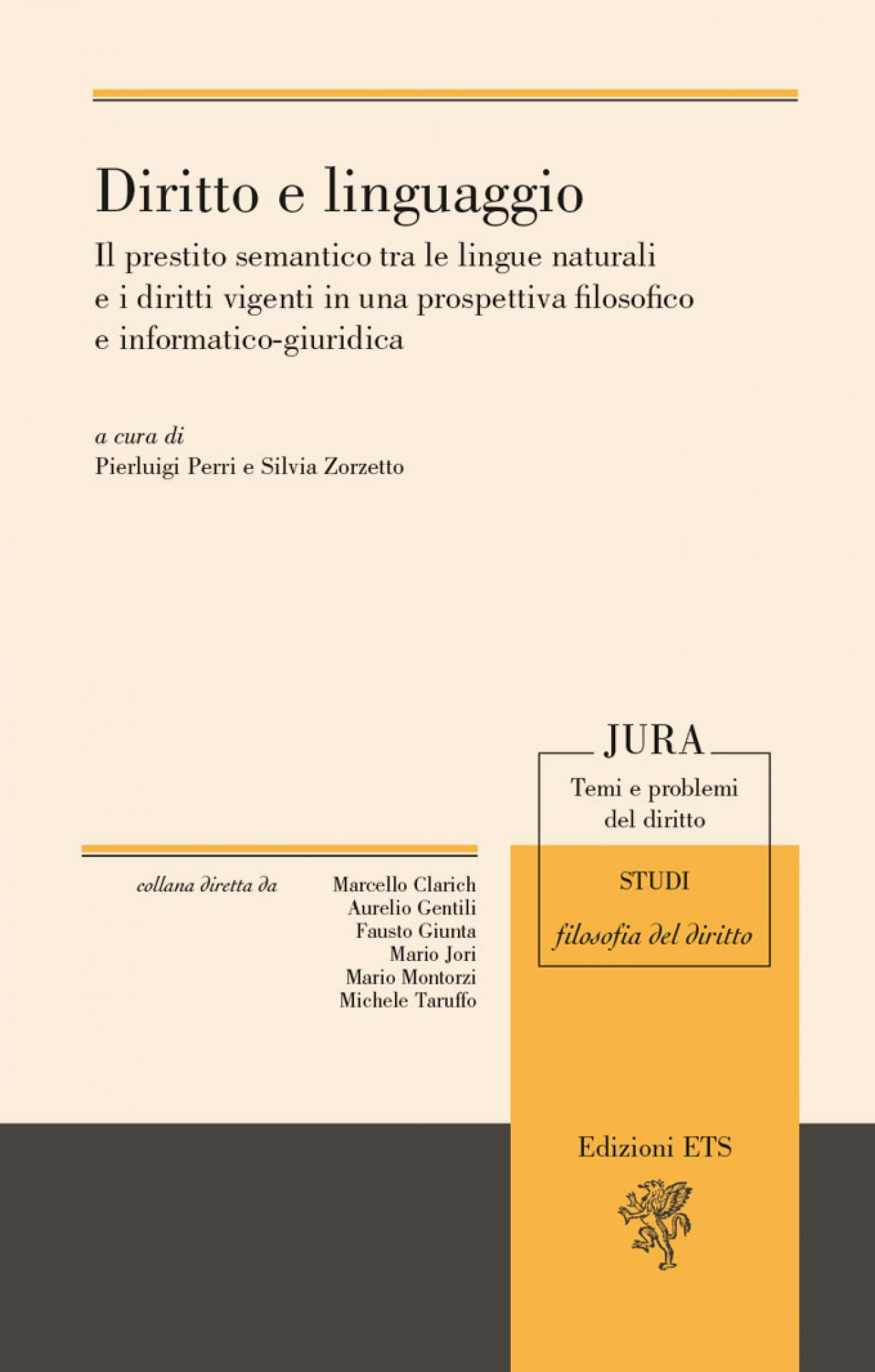 Diritto e linguaggio.Il prestito semantico tra le lingue naturali e i diritti vigenti in una prospettiva filosofico e informatico-giuridica