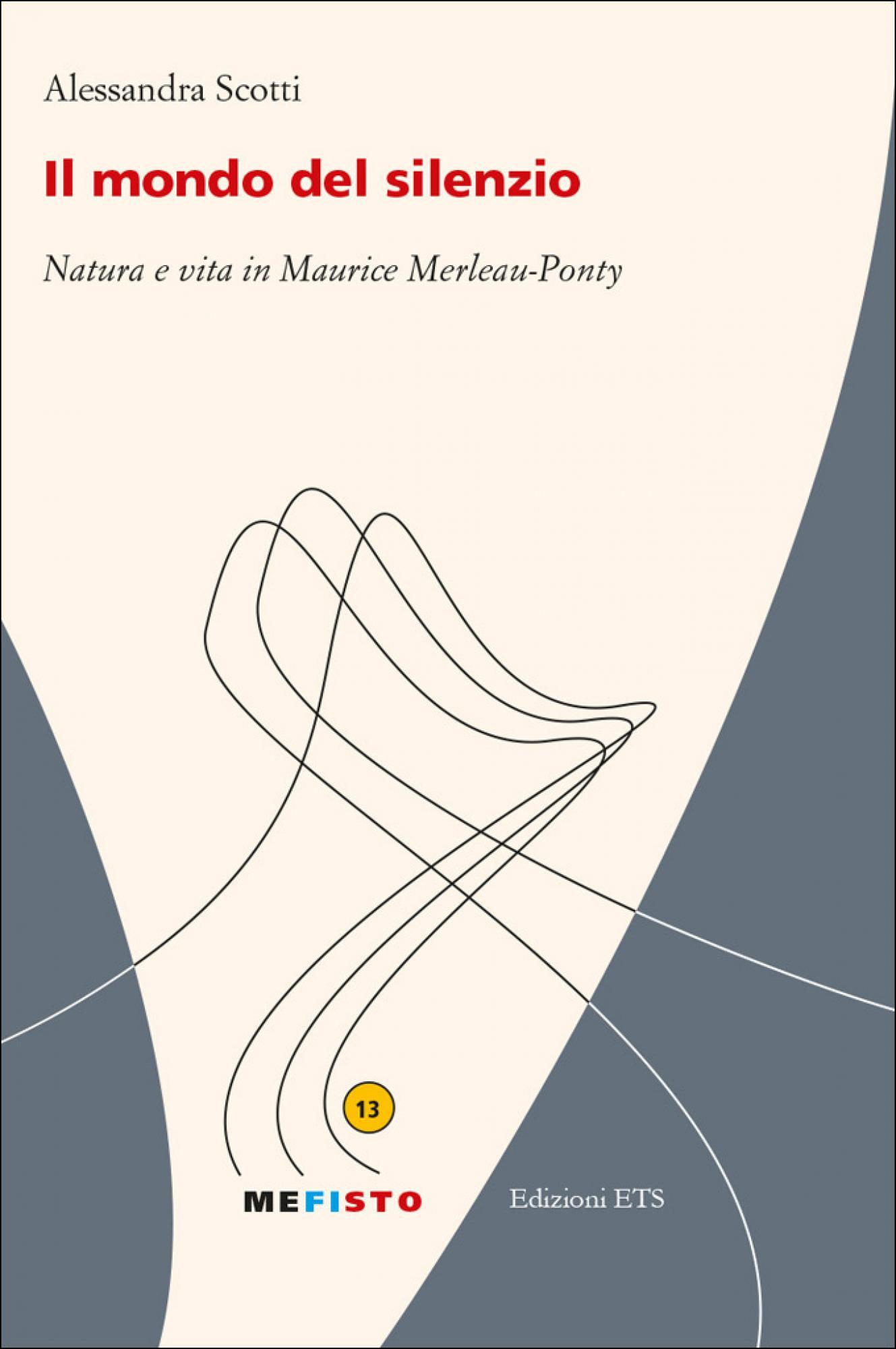 Il mondo del silenzio.Natura e vita in Maurice Merleau-Ponty