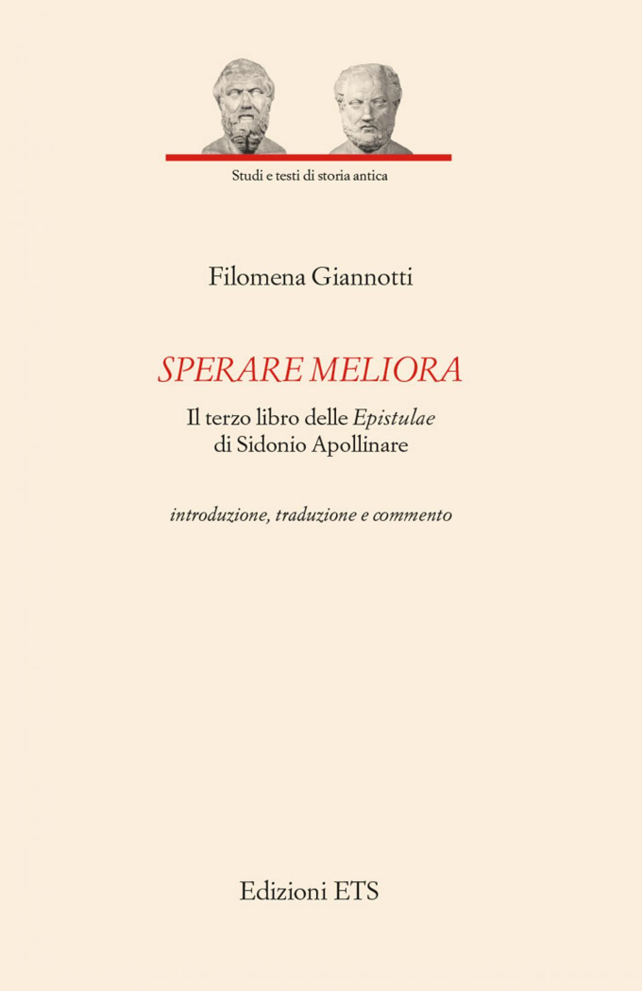 Sperare Meliora.Il terzo libro delle Epistulaedi Sidonio Apollinare - introduzione, traduzione e commento