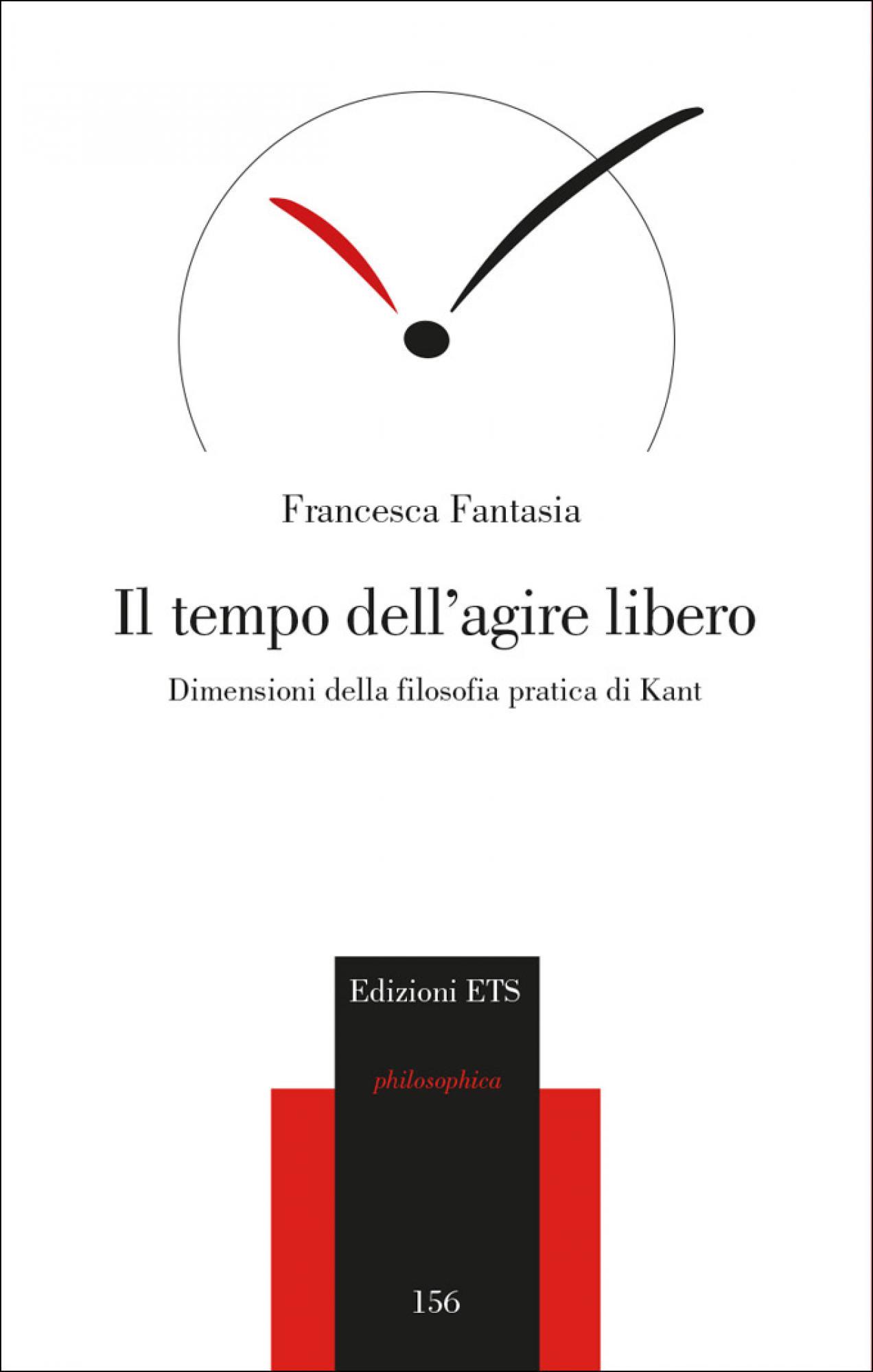 Il tempo dell'agire libero.Dimensioni della filosofia pratica di Kant
