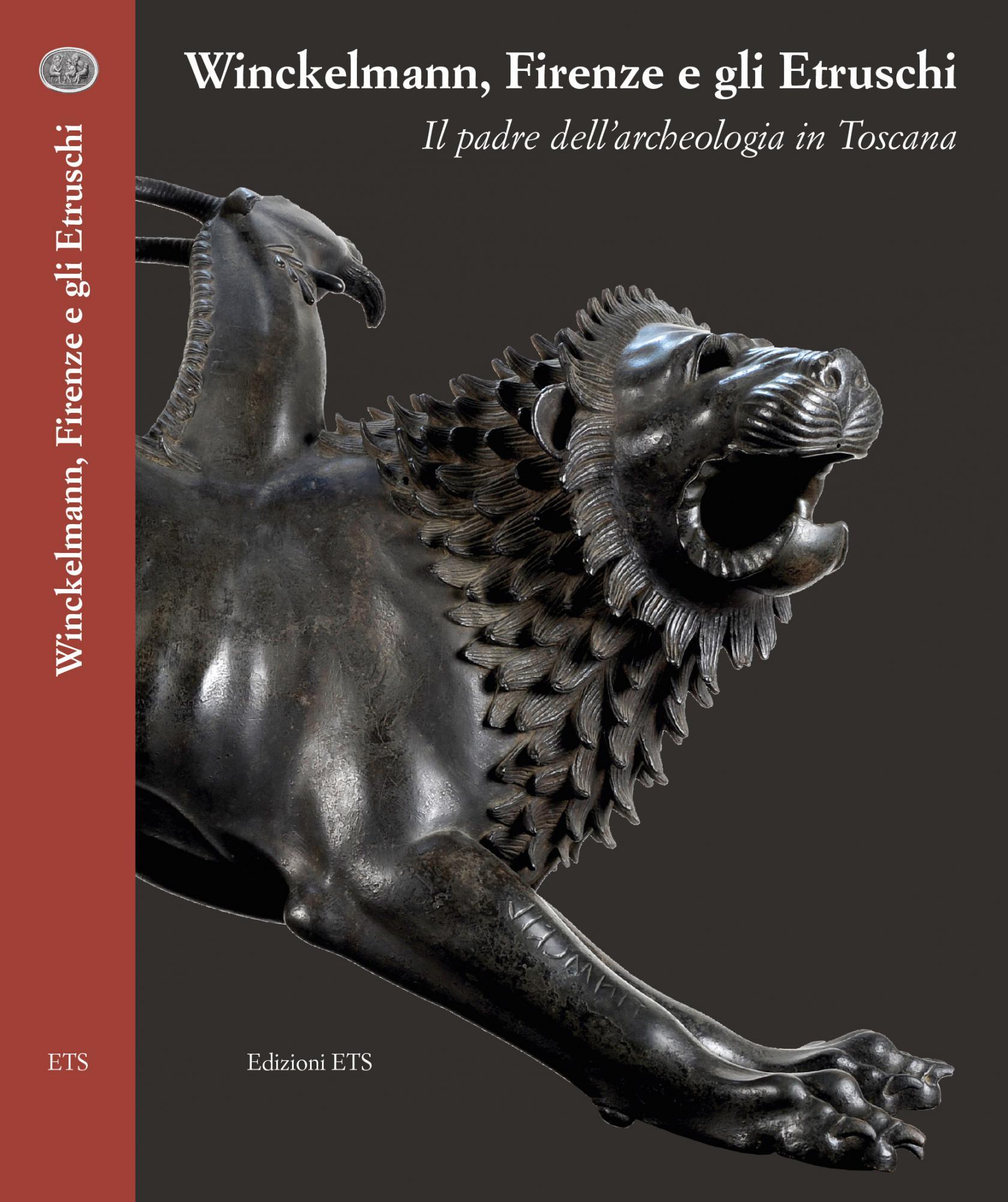 Winckelmann, Firenze e gli Etruschi.Il padre dell'archeologia in Toscana