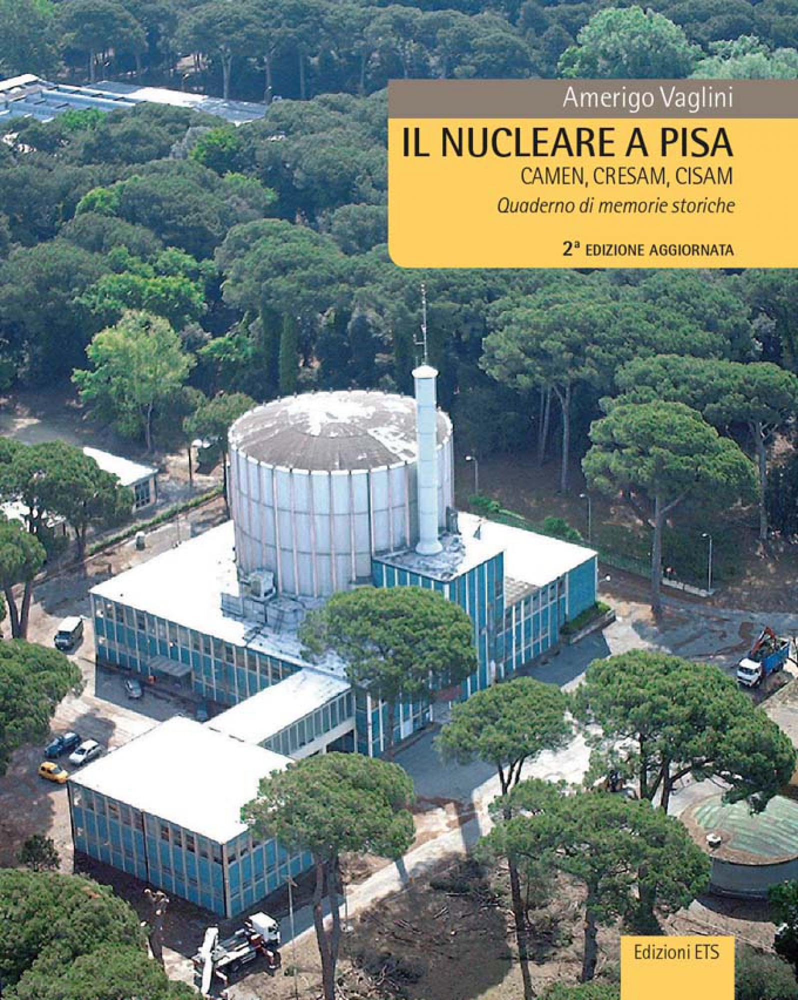 Il nucleare a Pisa.CAMEN, CRESAM, CISAM. Quaderno di memorie storiche