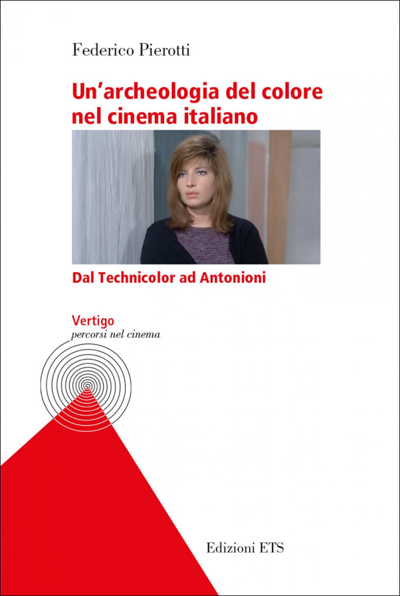 Un'archeologia del colore nel cinema italiano.Dal Technicolor ad Antonioni
