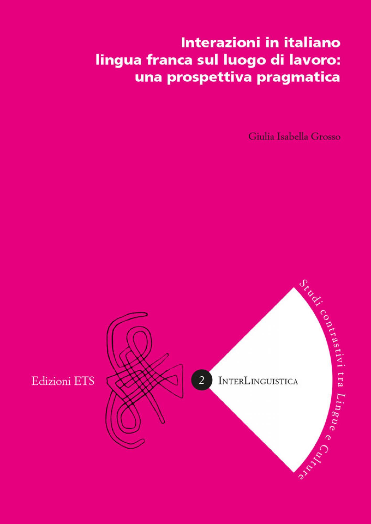Interazioni in italiano lingua franca sul luogo di lavoro: una prospettiva pragmatica