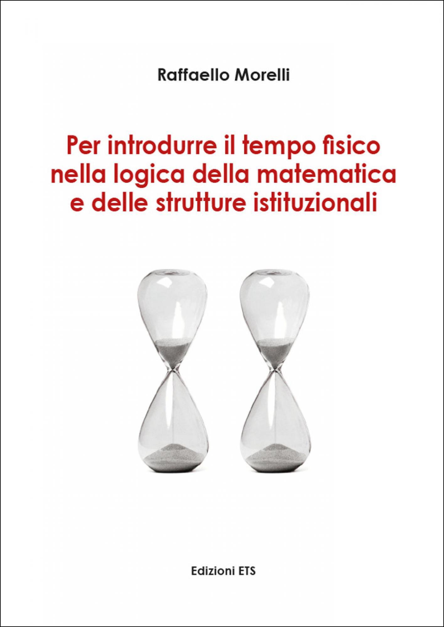 Per introdurre il tempo fisico nella logica della matematica e delle strutture istituzionali