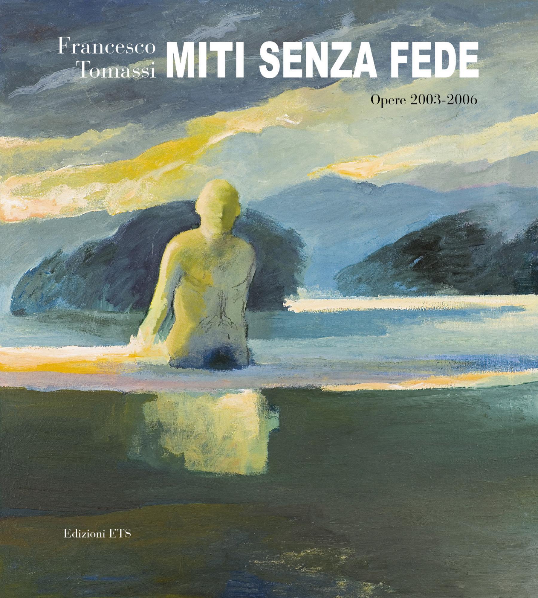 Francesco Tomassi.Miti senza fede
