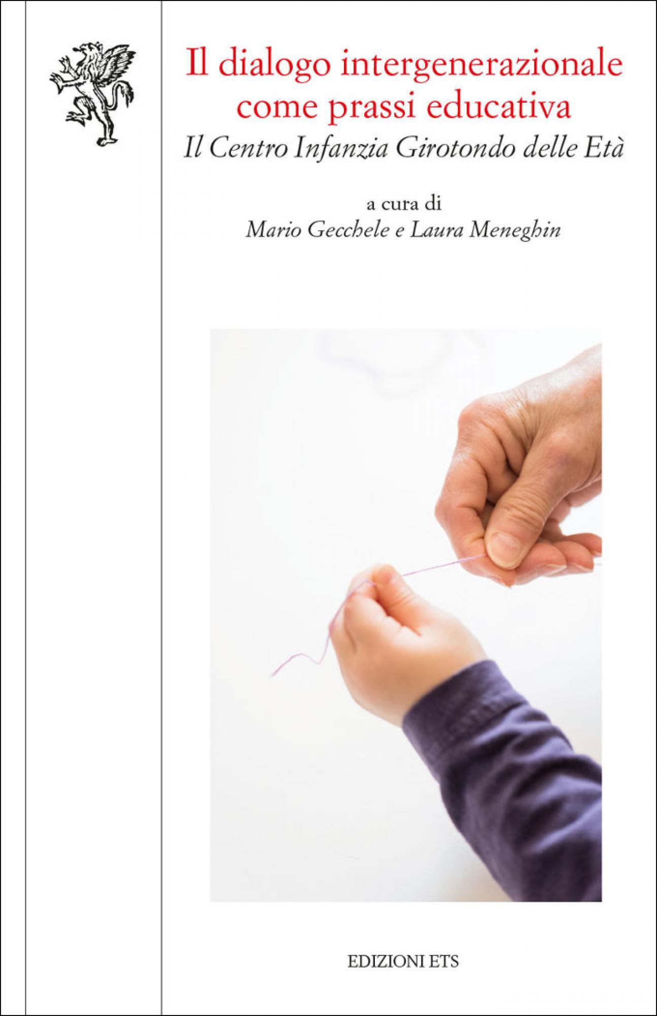 Il dialogo intergenerazionale come prassi educativa.Il Centro Infanzia Girotondo delle Età