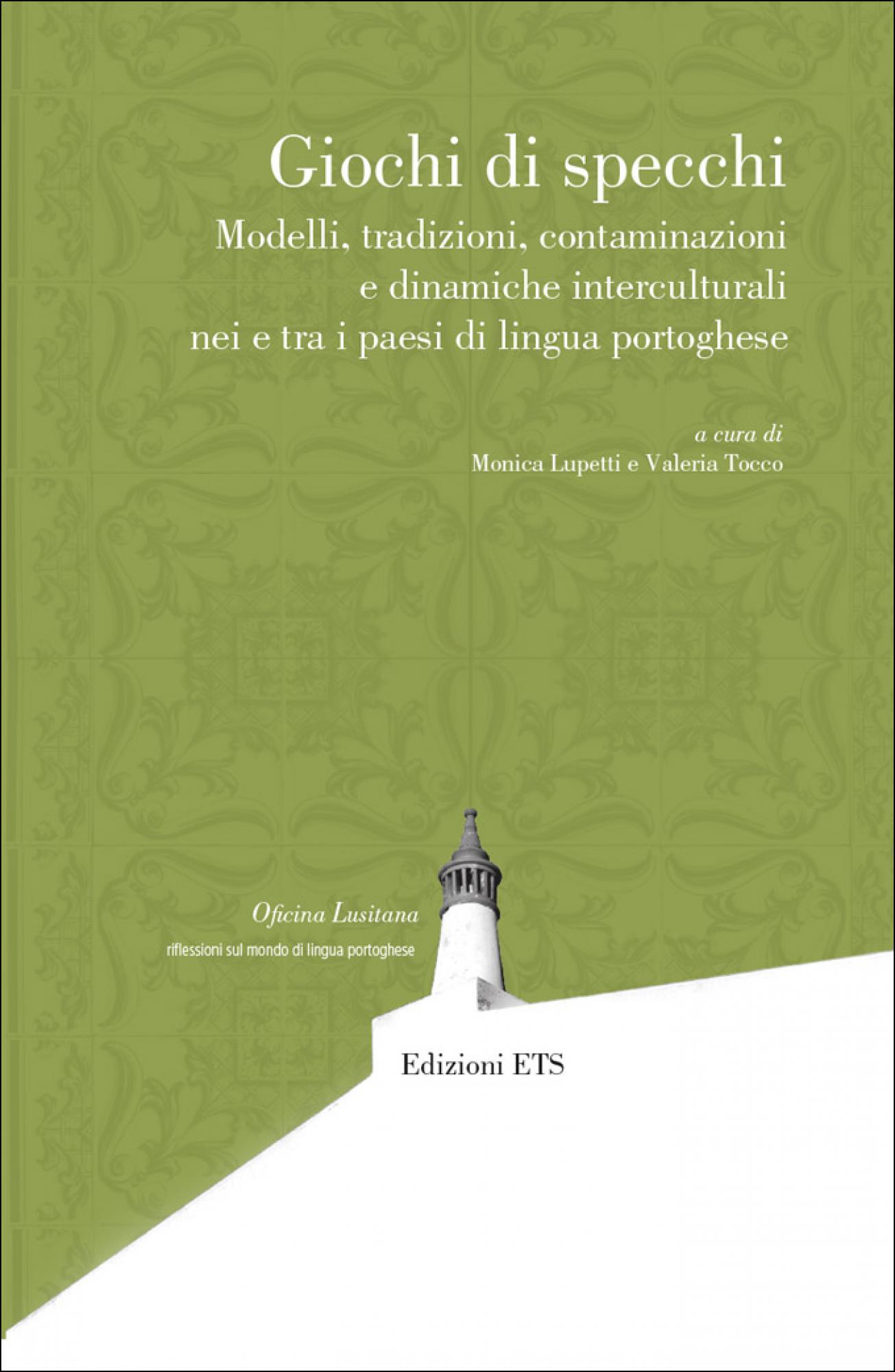 Giochi di specchi.Modelli, tradizioni, contaminazionie dinamiche interculturalinei e tra i paesi di lingua portoghese