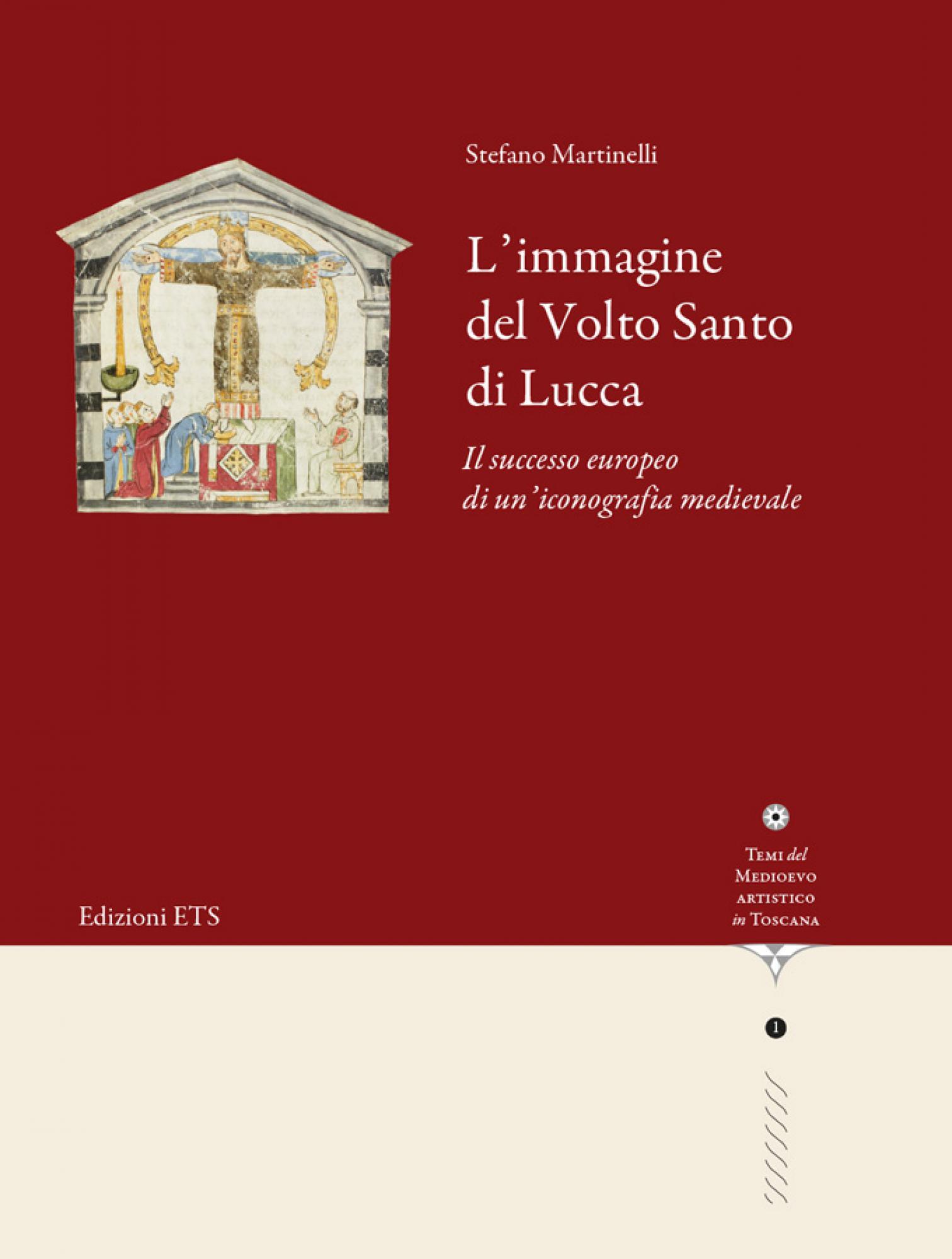 L'immagine del Volto Santo di Lucca.Il successo europeo di un'iconografia medievale