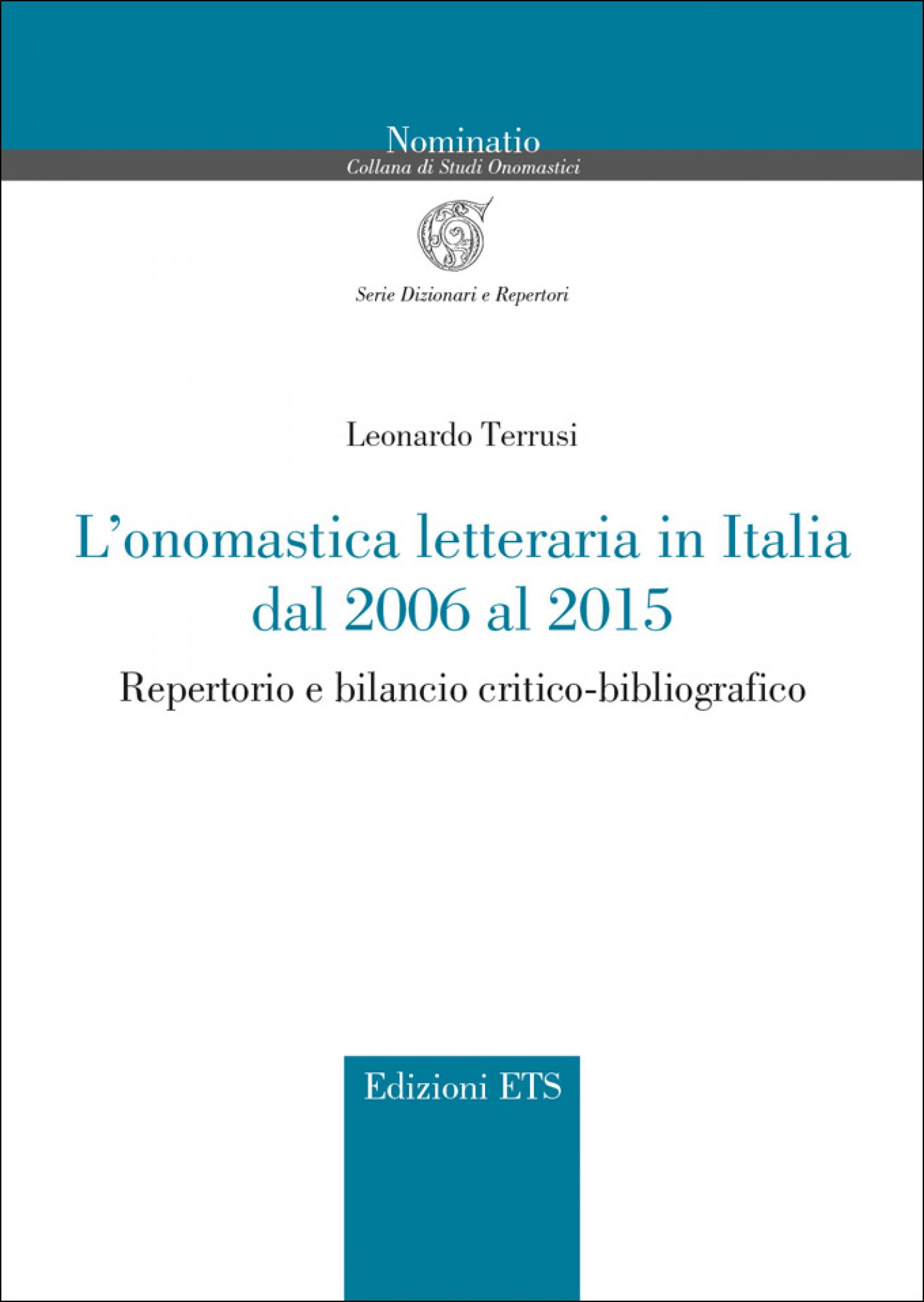 L'onomastica letteraria in Italia dal 2006 al 2015.Repertorio e bilancio critico-bibliografico