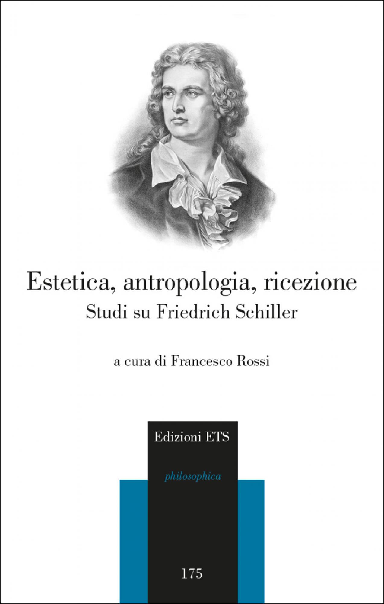 Estetica, antropologia, ricezione.Studi su Friedrich Schiller