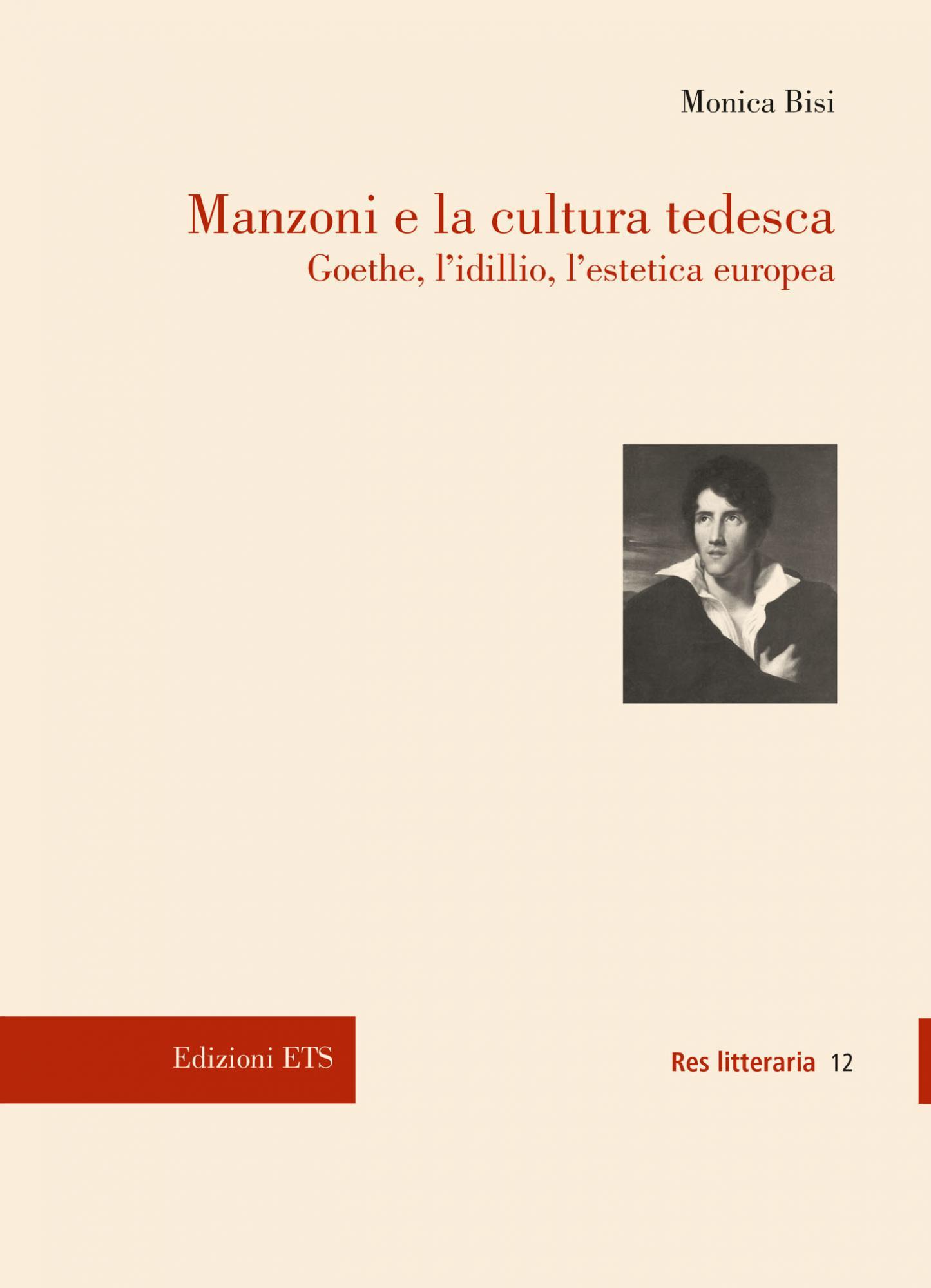 Manzoni e la cultura tedesca.Goethe, l'idillio, l'estetica europea