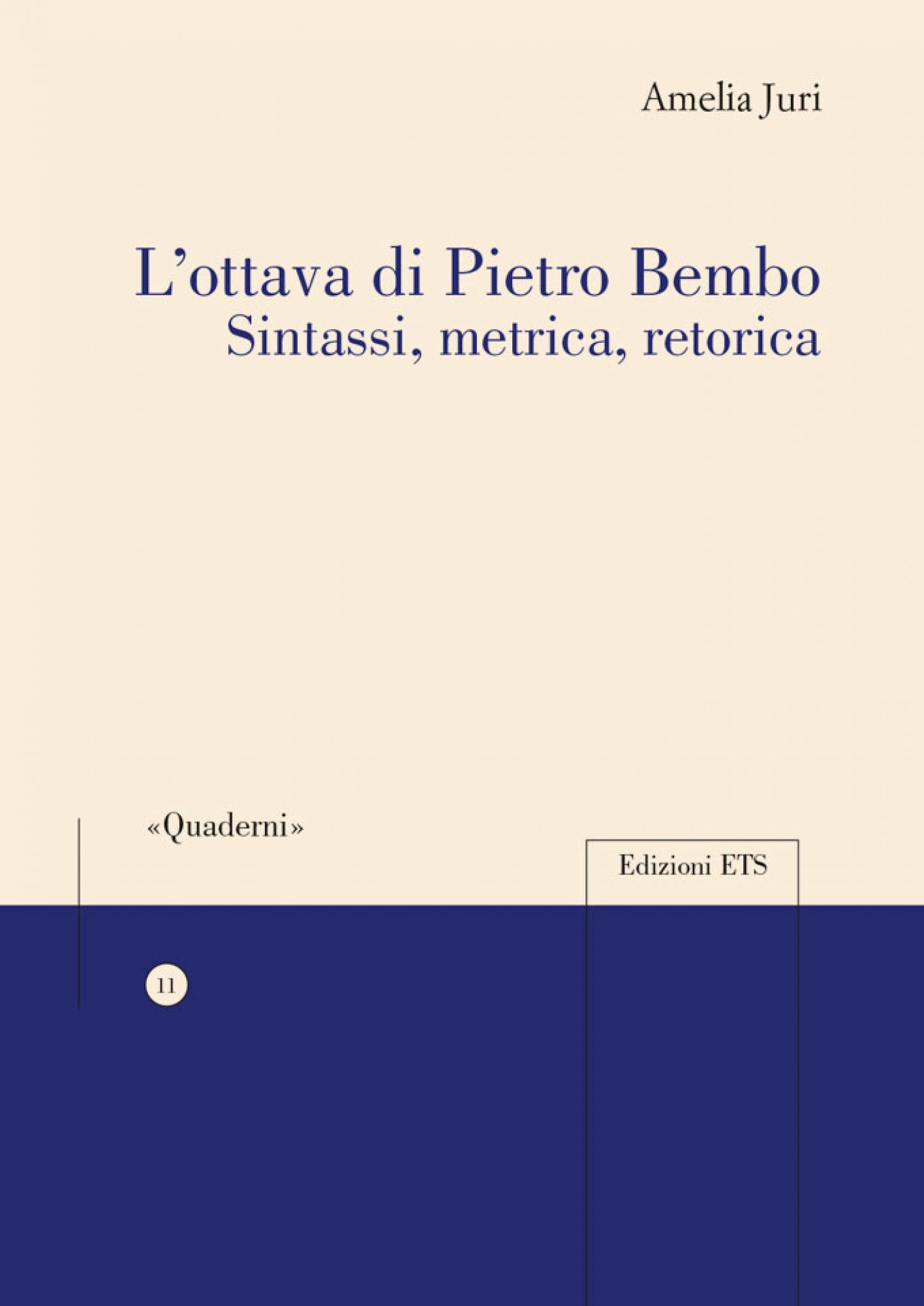 L'ottava di Pietro Bembo.Sintassi, metrica, retorica