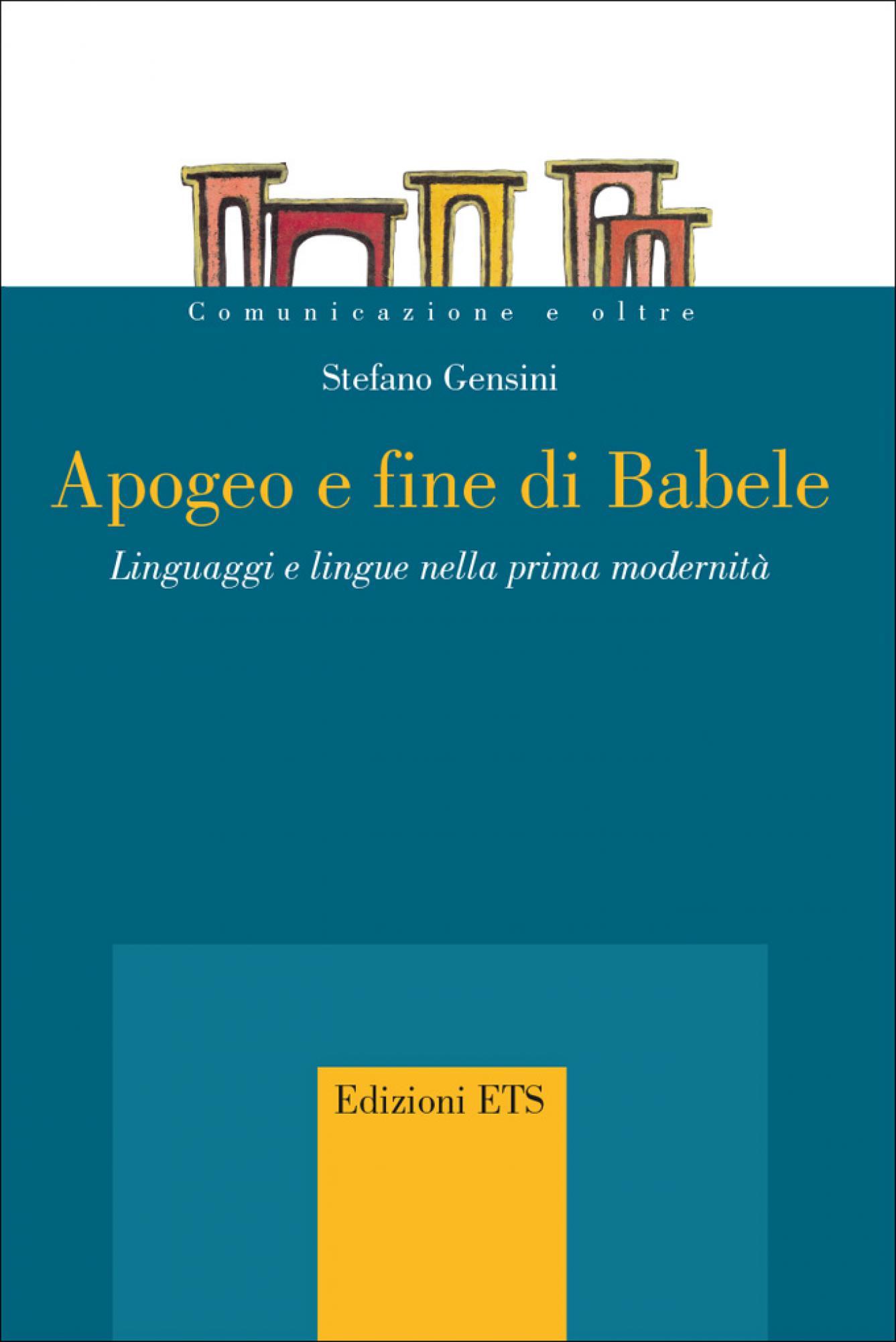 Apogeo e fine di Babele.Linguaggi e lingue nella prima modernità