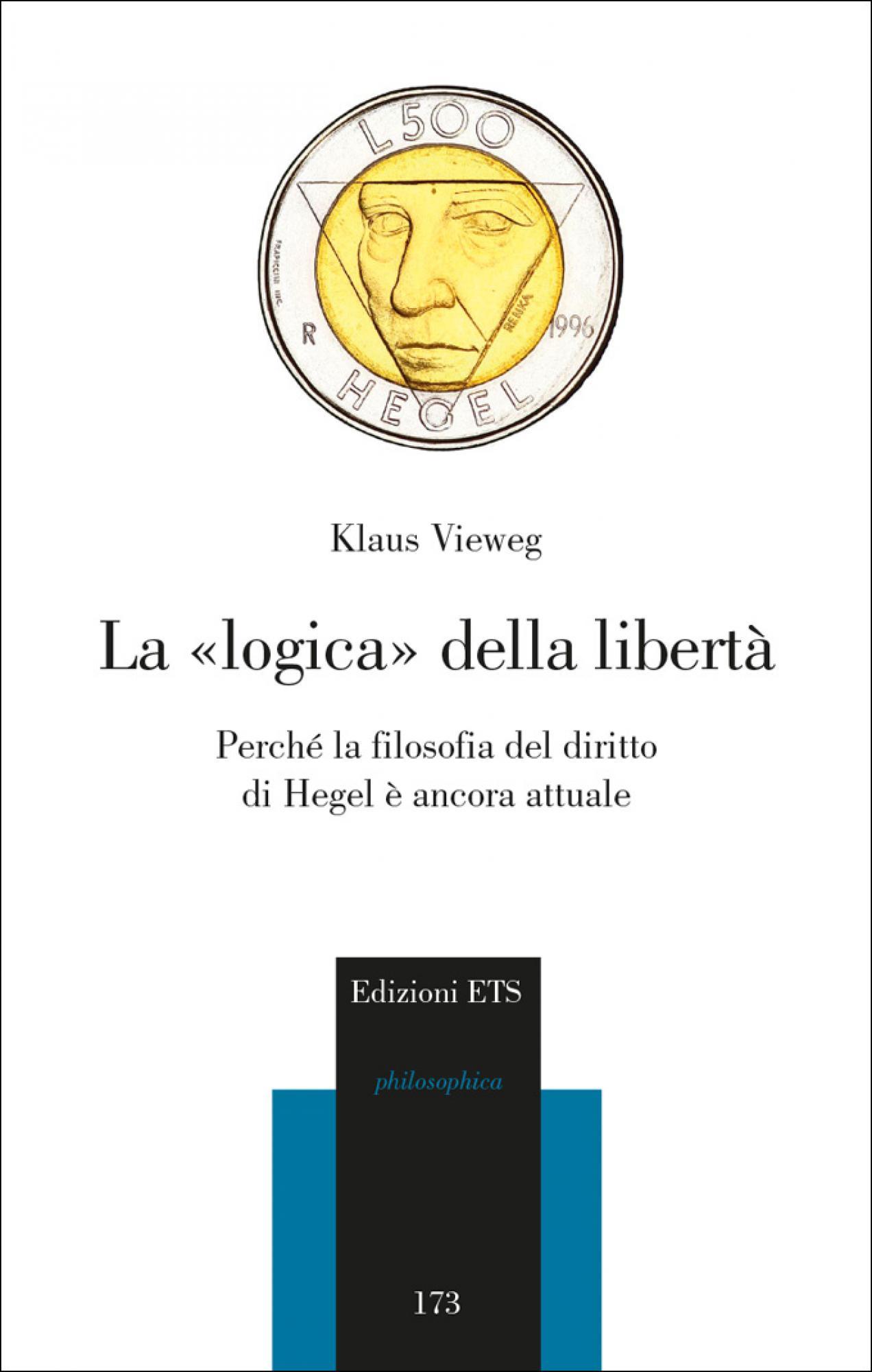 La «logica» della libertà.Perché la filosofia del diritto di Hegel è ancora attuale