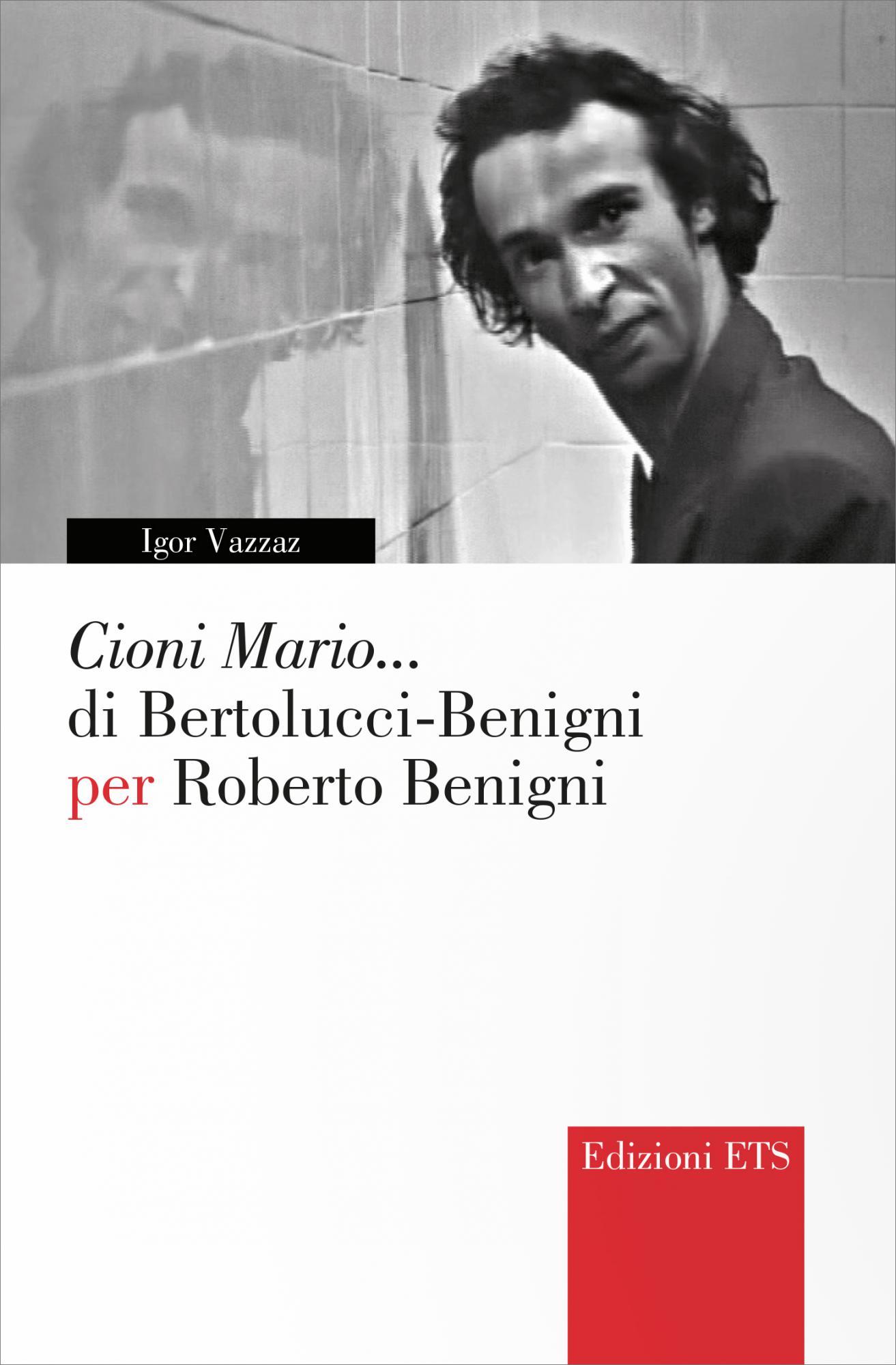 Cioni Mario... di Bertolucci-Benigni per Roberto Benigni