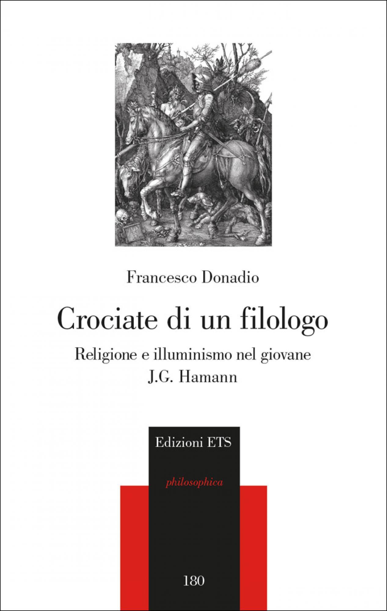 Crociate di un filologo.Religione e illuminismo nel giovane J.G. Hamann