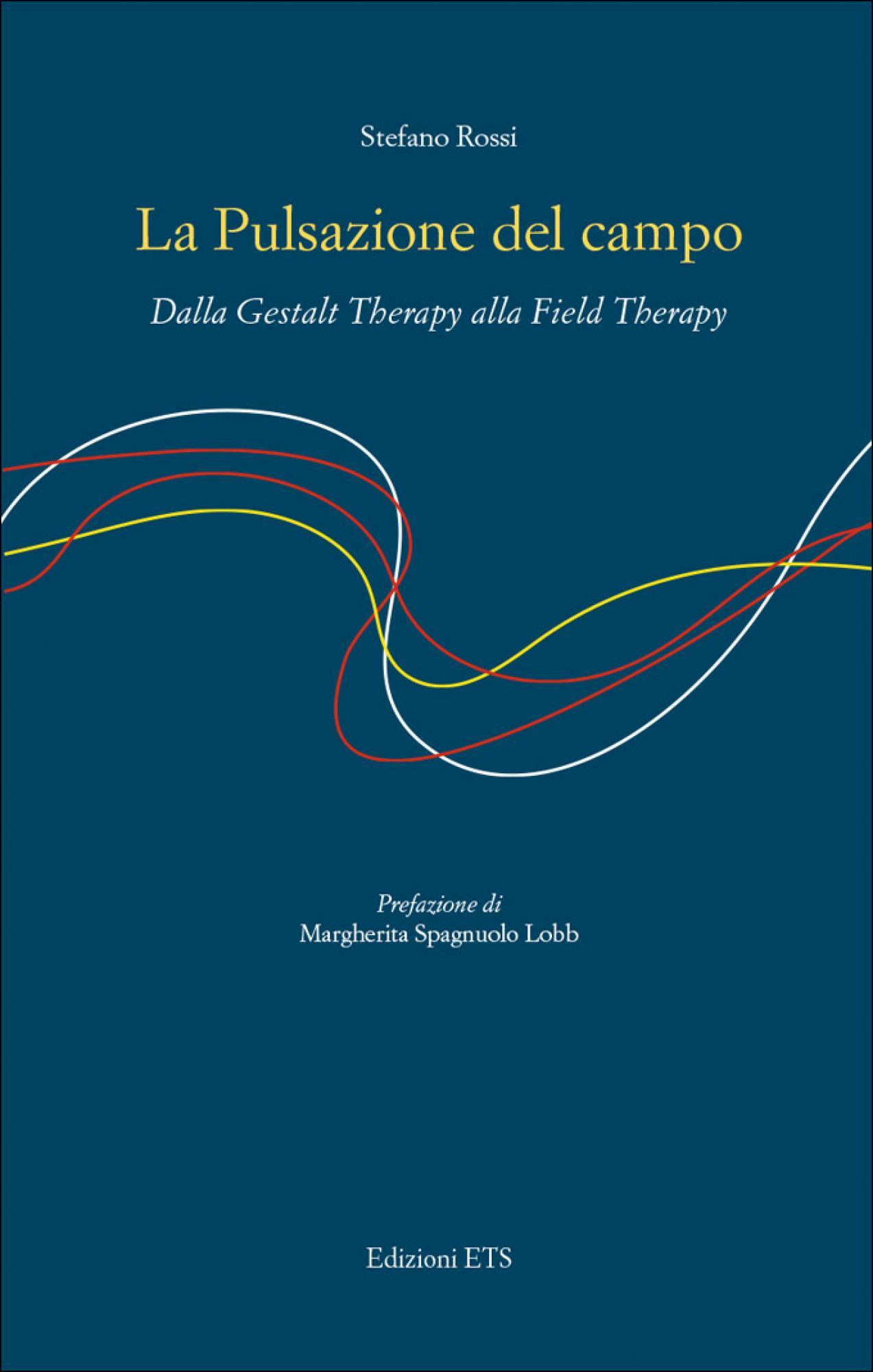 La Pulsazione del campo.Dalla Gestalt Therapy alla Field Therapy