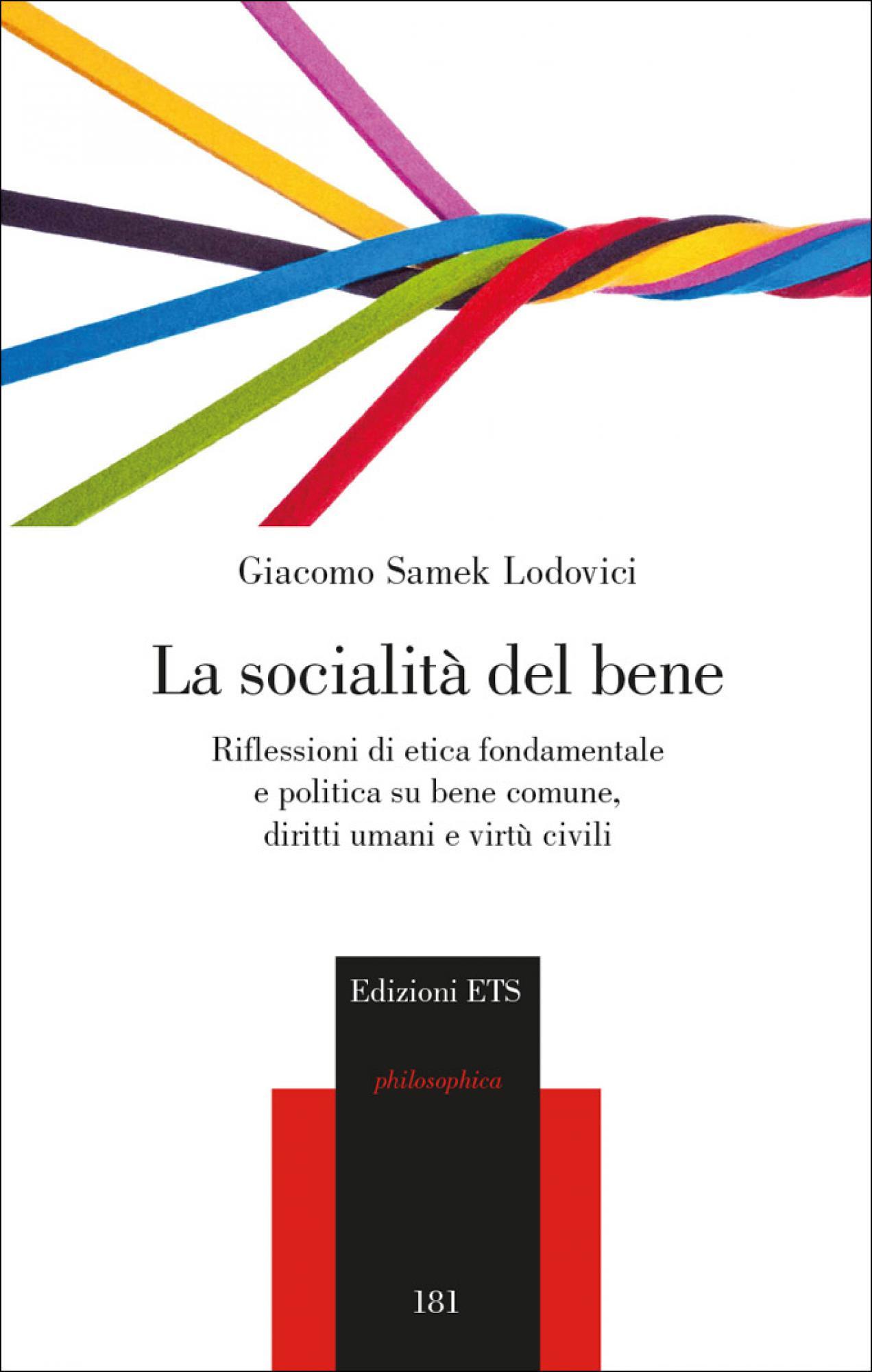 La socialità del bene.Riflessioni di etica fondamentale e politica su bene comune, diritti umani e virtù civili