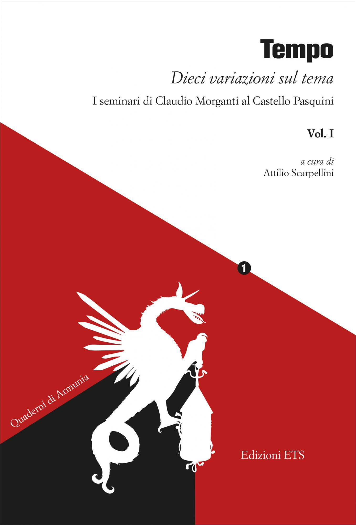 Tempo <br /><em>Dieci variazioni sul tema</em>.I seminari di Claudio Morgantial Castello Pasquini - Vol. I