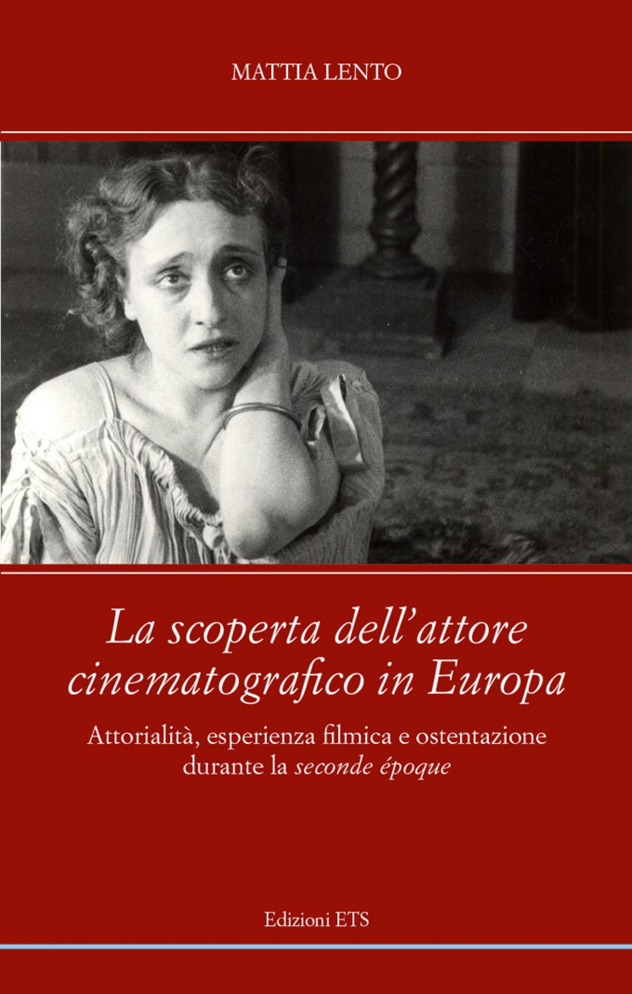 La scoperta dell'attore cinematografico in Europa.Attorialità, esperienza filmica e ostentazione durante la seconde époque