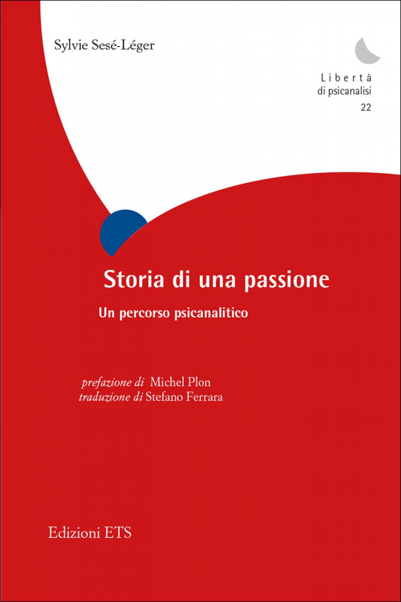 Storia di una passione.Un percorso psicanalitico