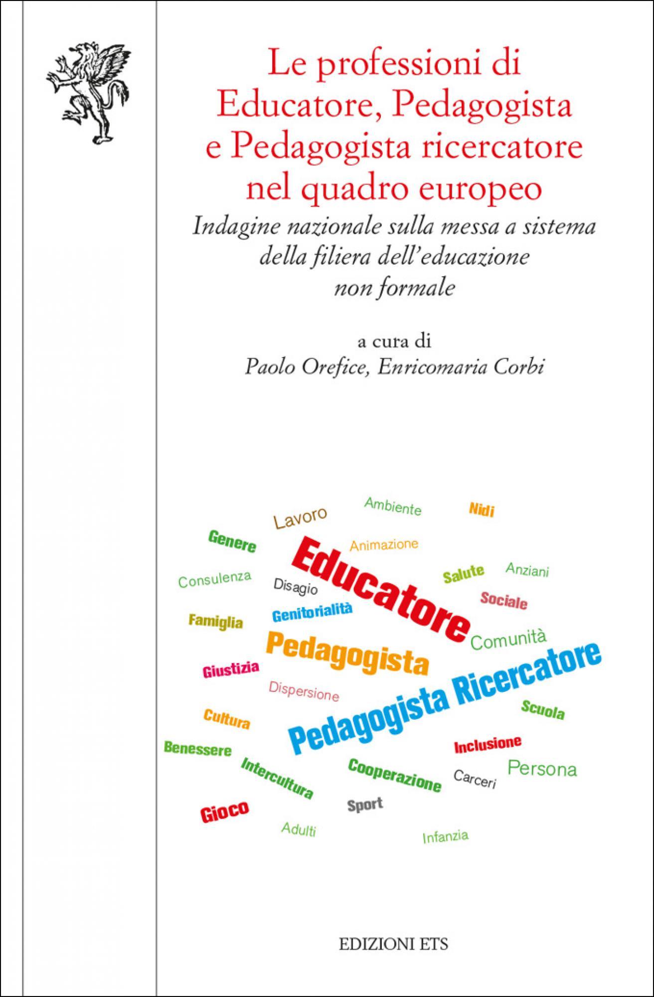 Le professioni di Educatore, Pedagogista e Pedagogista ricercatore nel quadro europeo.Indagine nazionale sulla messa a sistema della filiera dell'educazione non formale