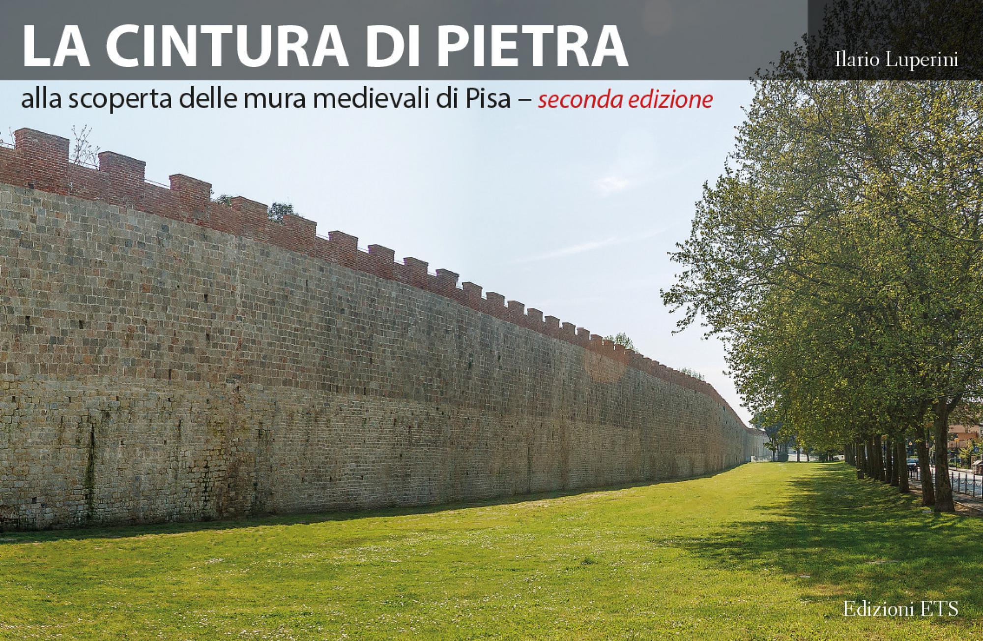 La cintura di pietra.alla scoperta delle mura medievali di Pisa