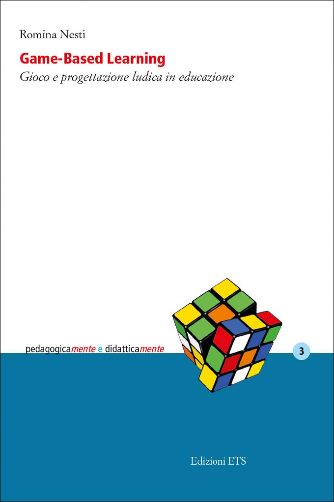 Game-Based Learning.Gioco e progettazione ludica in educazione