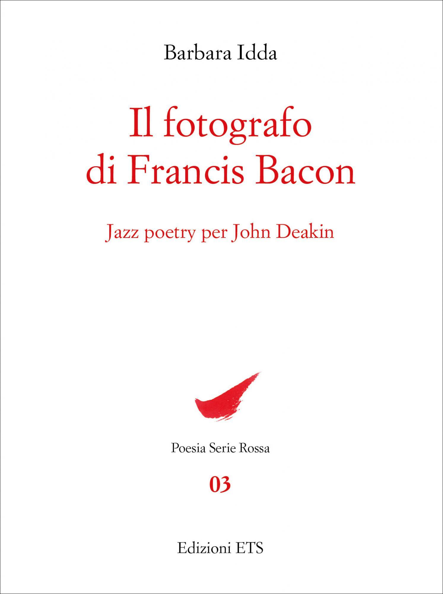 Il fotografo <br />di Francis Bacon.Jazz poetry per John Deakin
