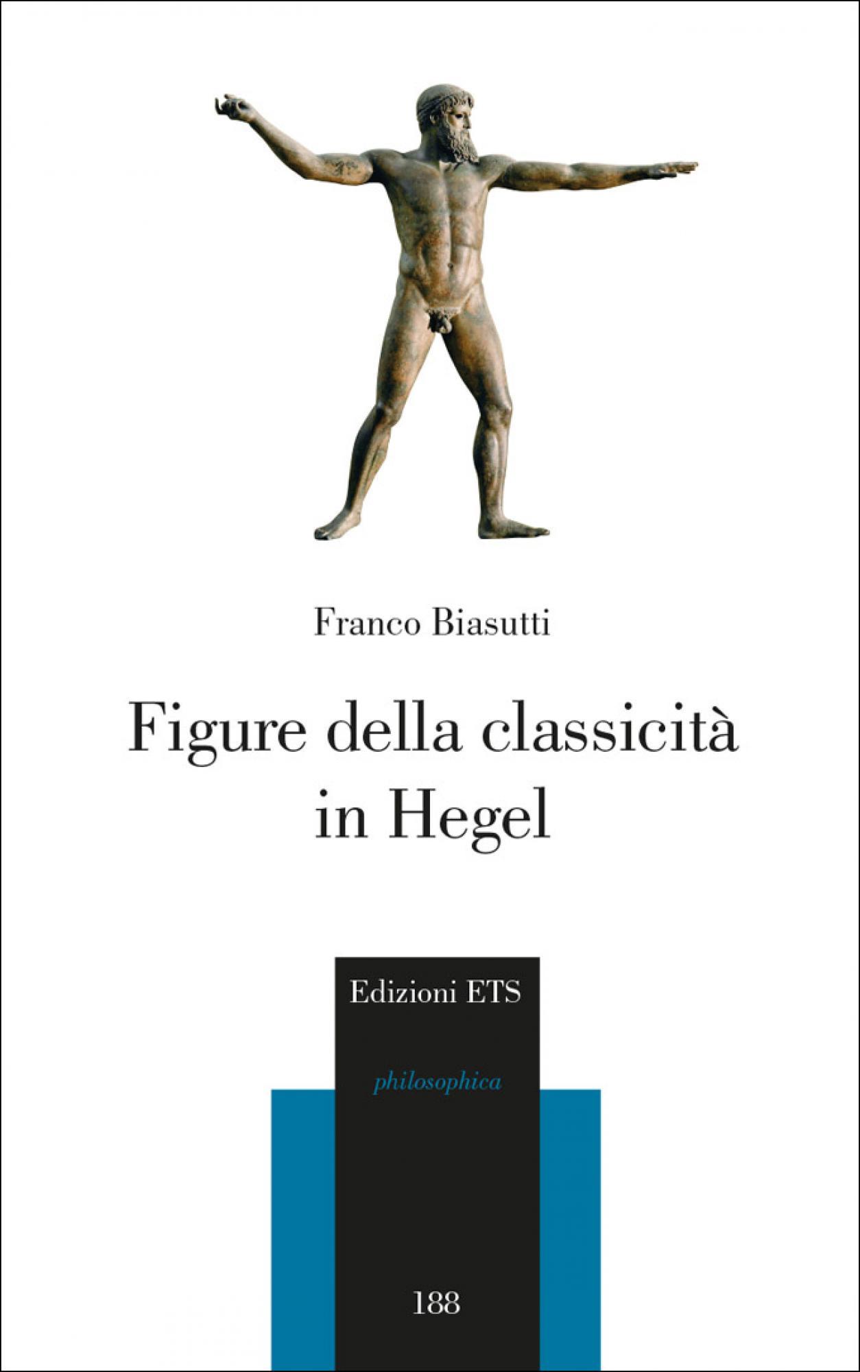 Figure della classicit&agrave;<br /> in Hegel