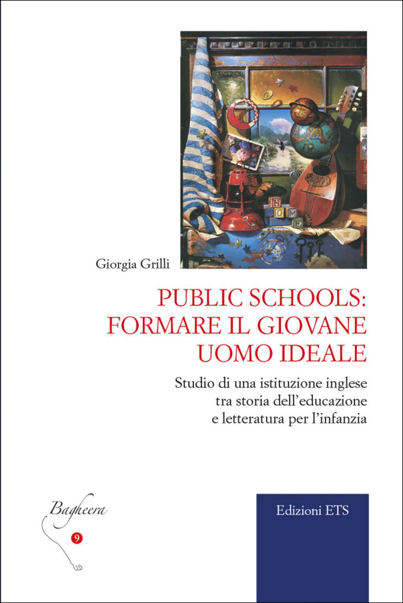 Public Schools:formare il giovane uomo ideale.Studio di una istituzione inglese tra storia dell'educazione e letteratura per l'infanzia