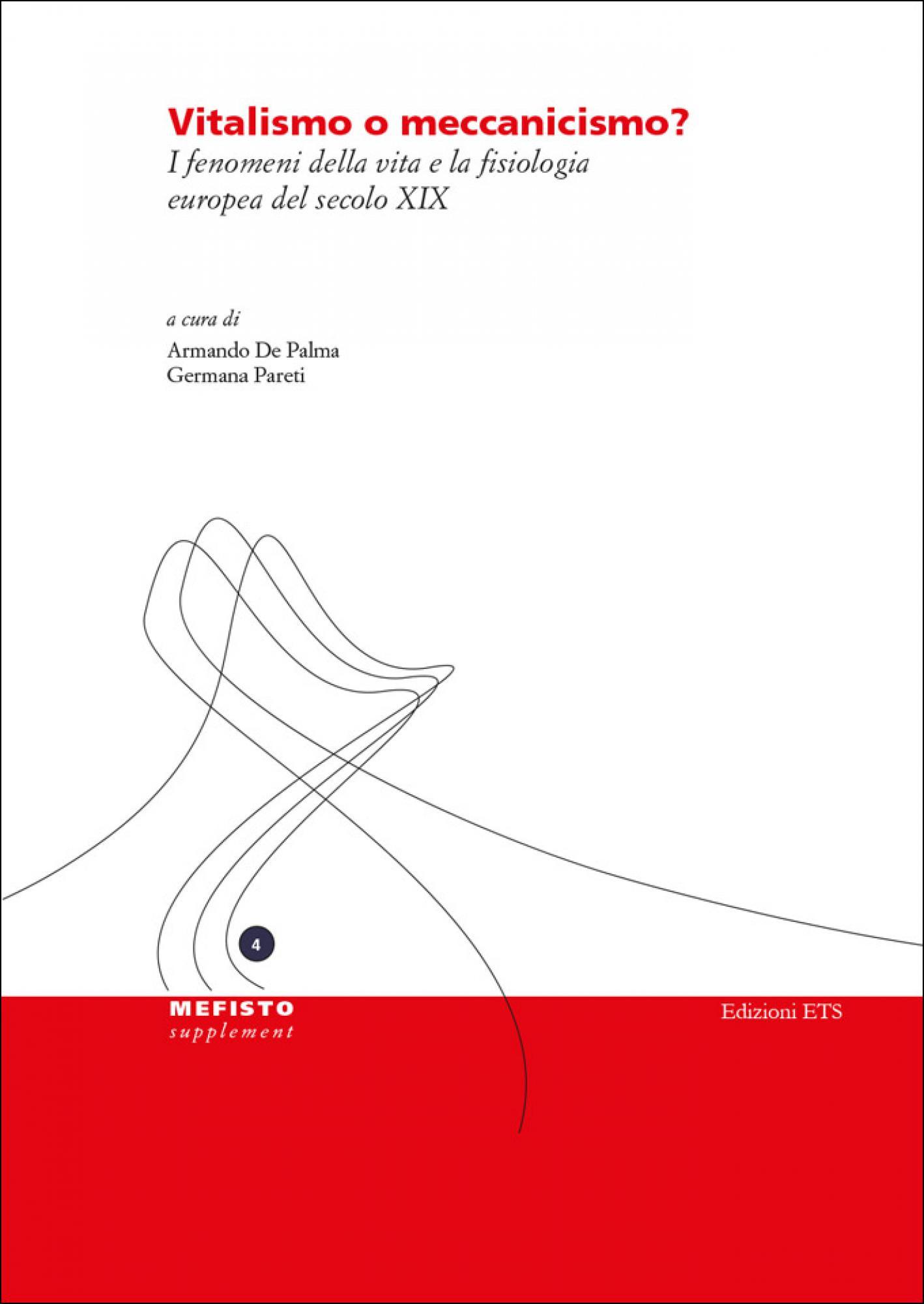 Vitalismo o meccanicismo?.I fenomeni della vita e la fisiologia europea del secolo XIX
