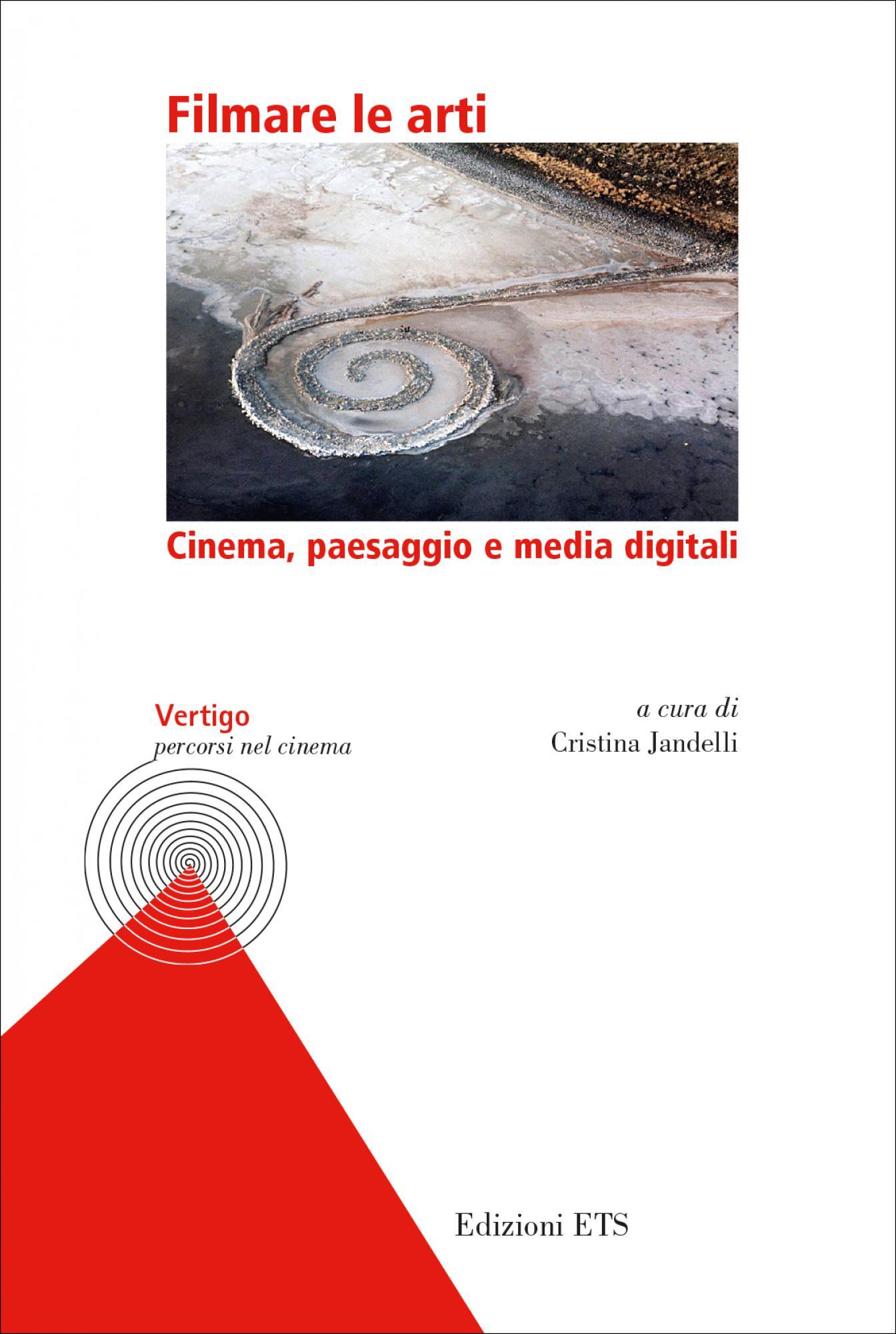 Filmare le arti.Cinema, paesaggio e media digitali