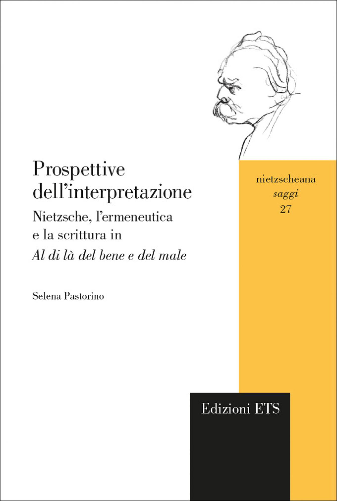 Prospettive dell'interpretazione.Nietzsche, l'ermeneutica e la scrittura in <em>Al di là del bene e del male</em>