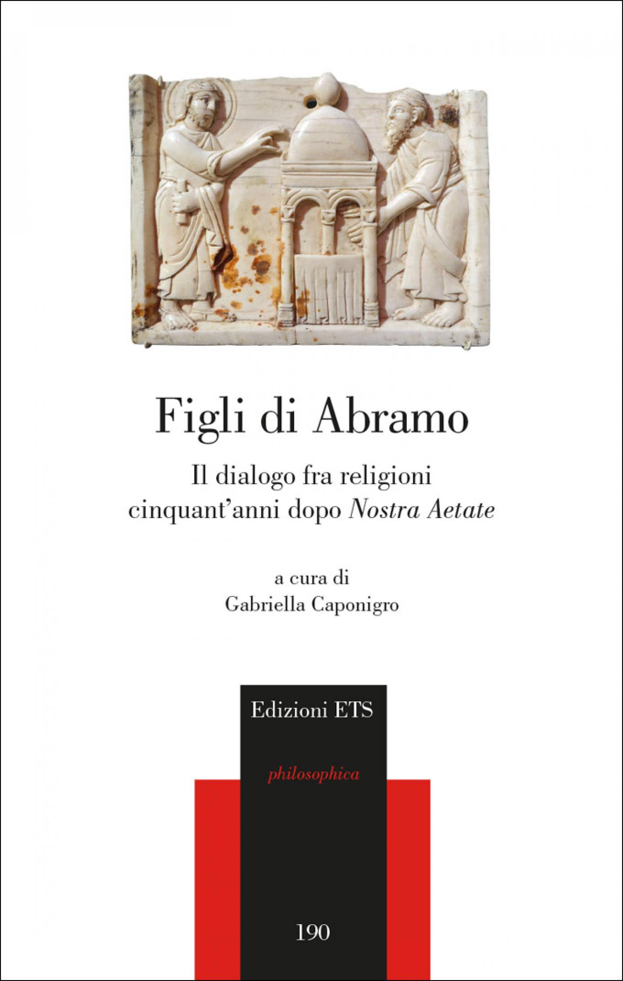 Figli di Abramo.Il dialogo fra religioni cinquant'anni dopo<i>Nostra Aetate</i>