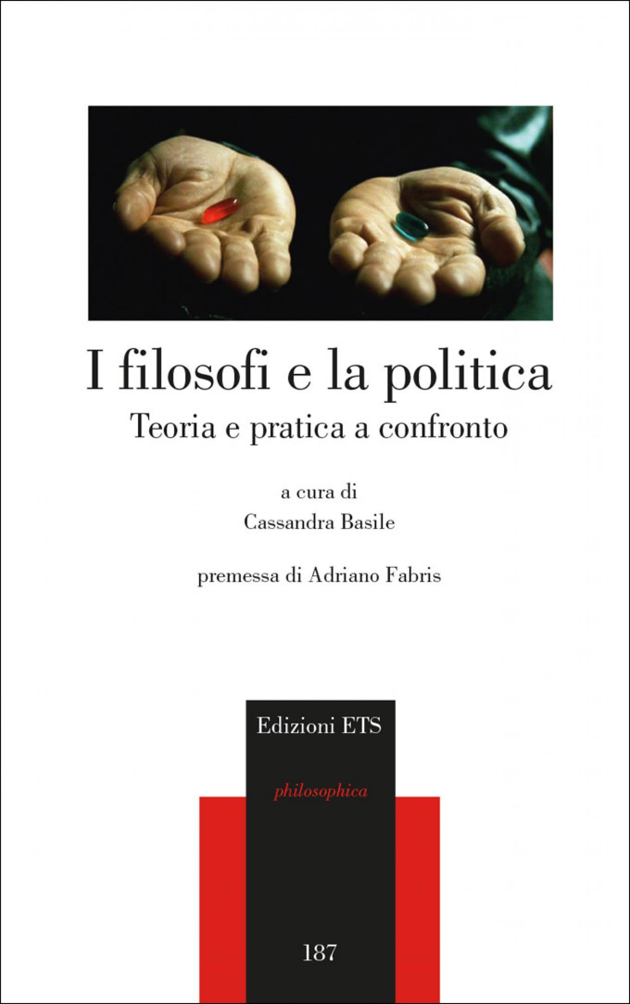 I filosofi e la politica.Teoria e pratica a confronto