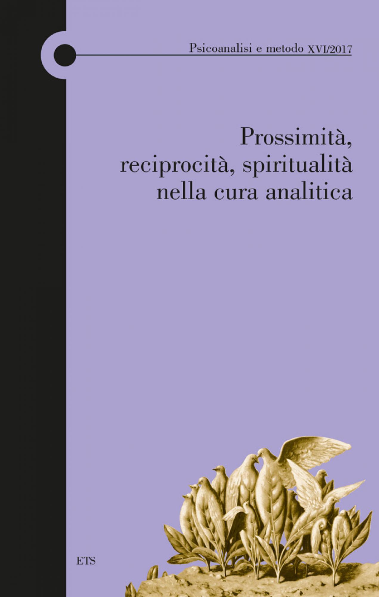 Prossimità, reciprocità, spiritualità nella cura analitica