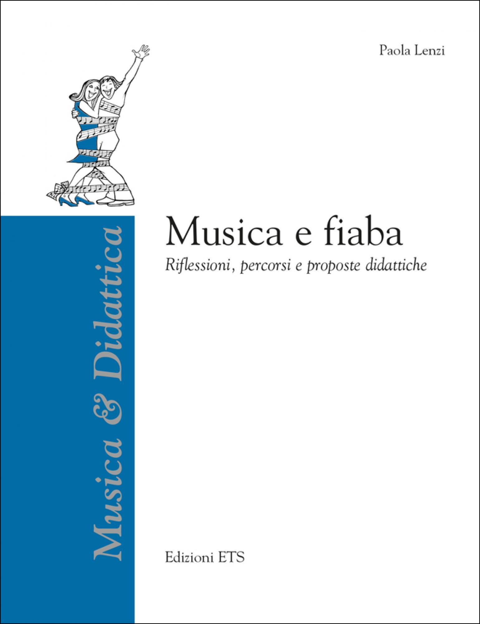 Musica e fiaba.Riflessioni, percorsi e proposte didattiche - solo eBook -