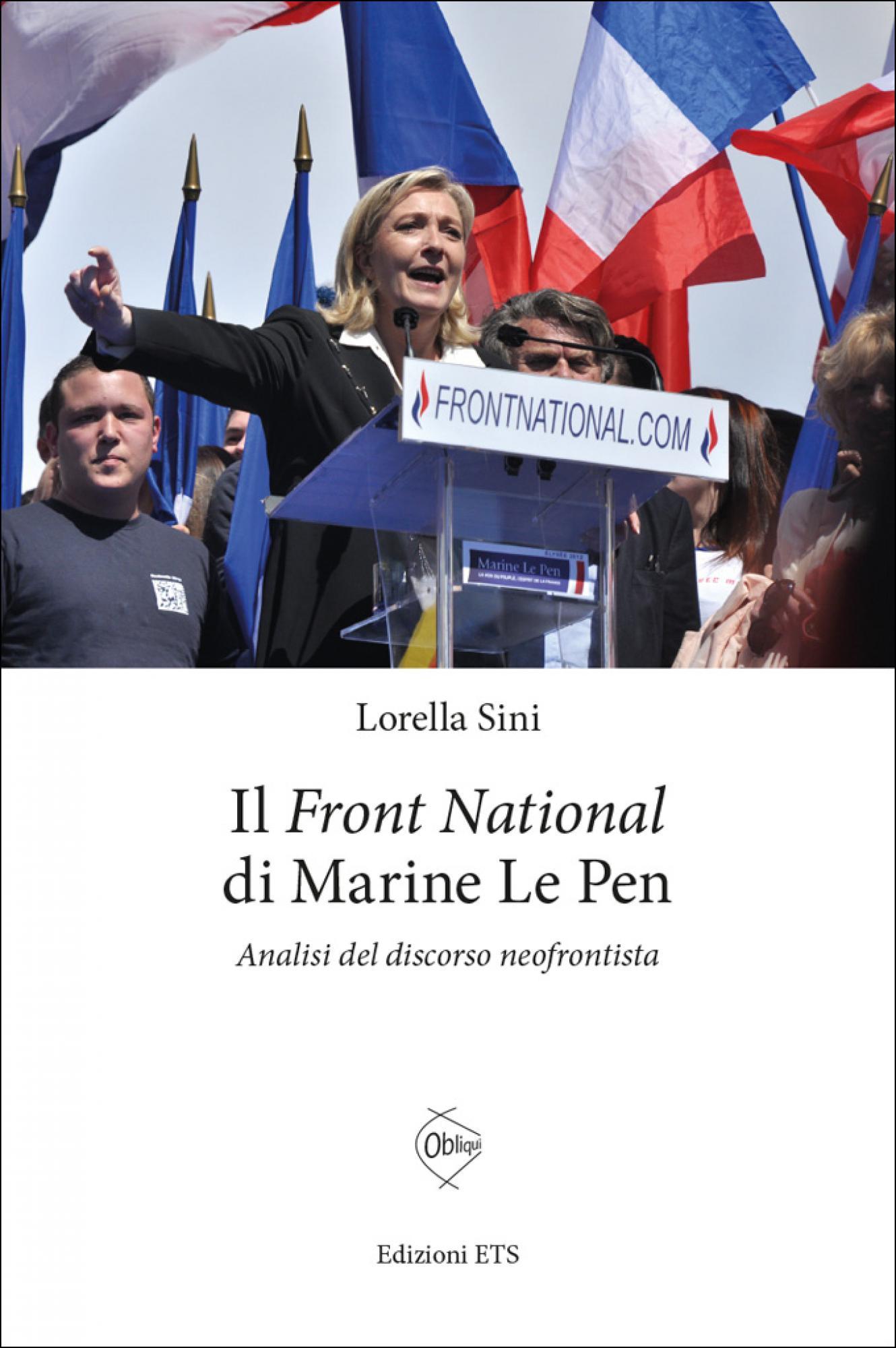 Il <em>Front National</em> di Marine Le Pen.Analisi del discorso neofrontista