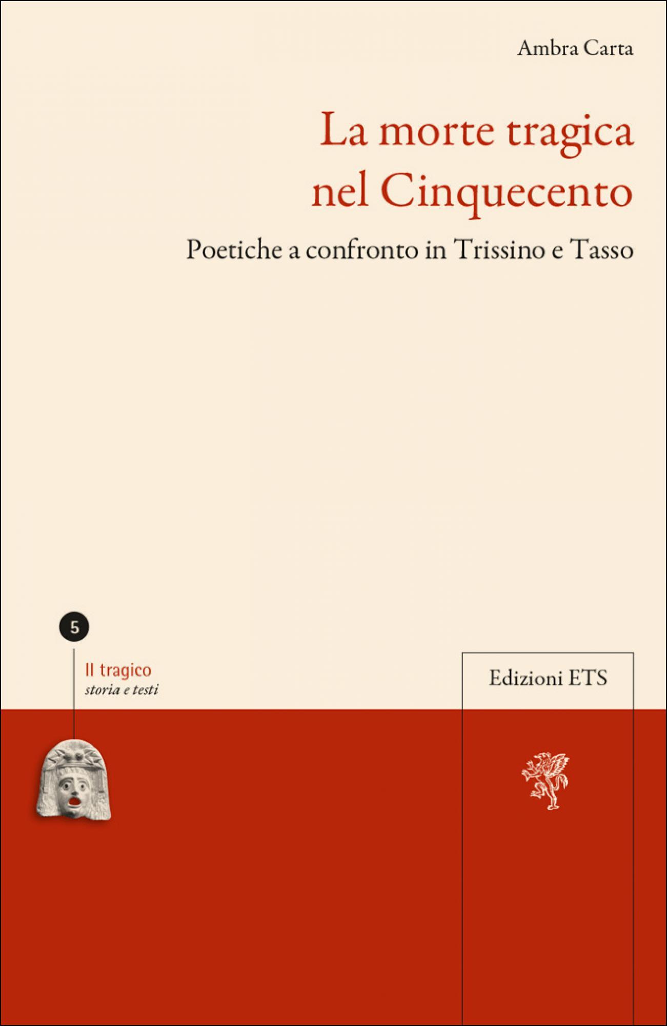 La morte tragica nel Cinquecento.Poetiche a confronto in Trissino e Tasso