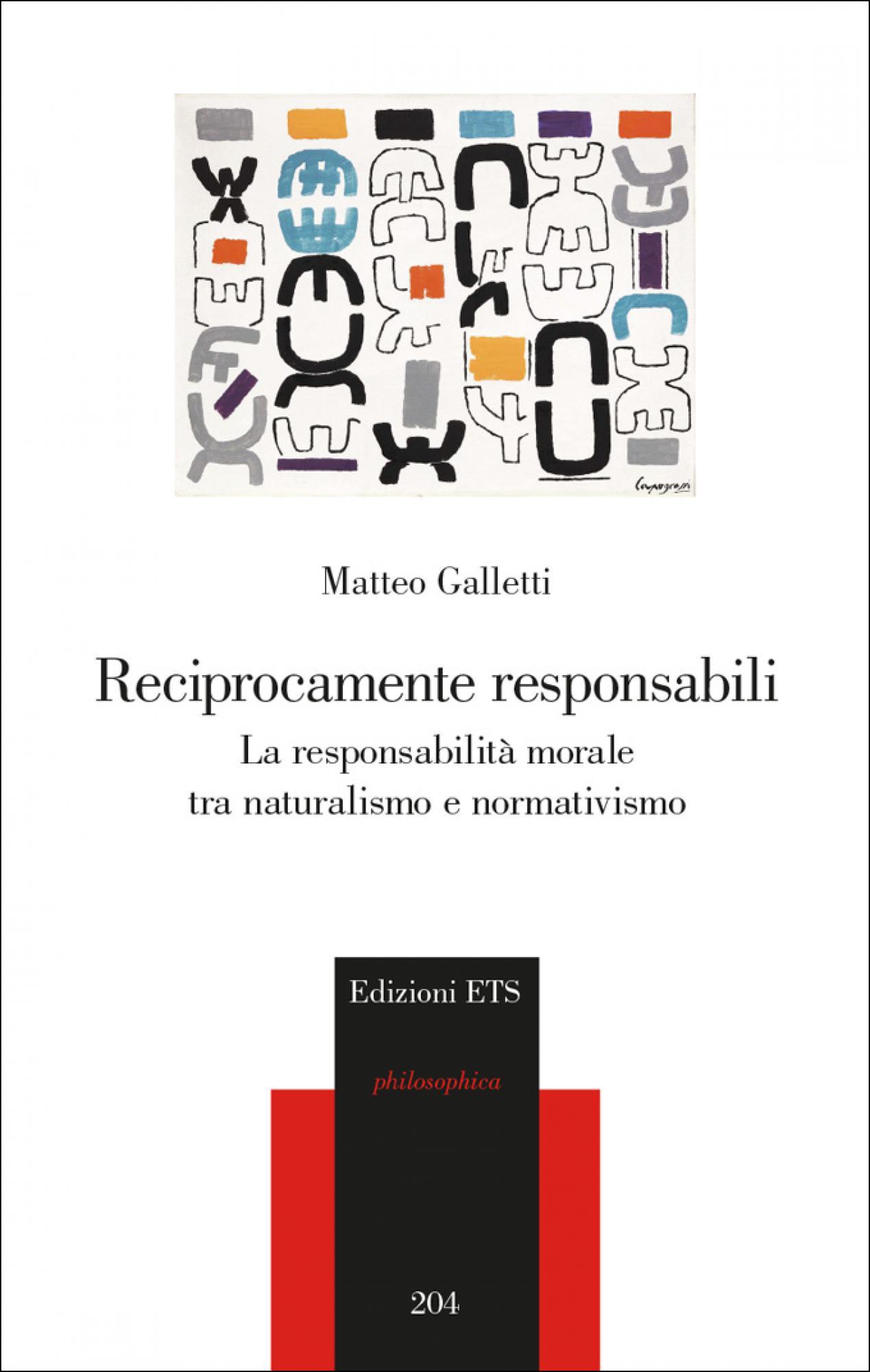 Reciprocamente responsabili.La responsabilità morale tra naturalismo e normativismo