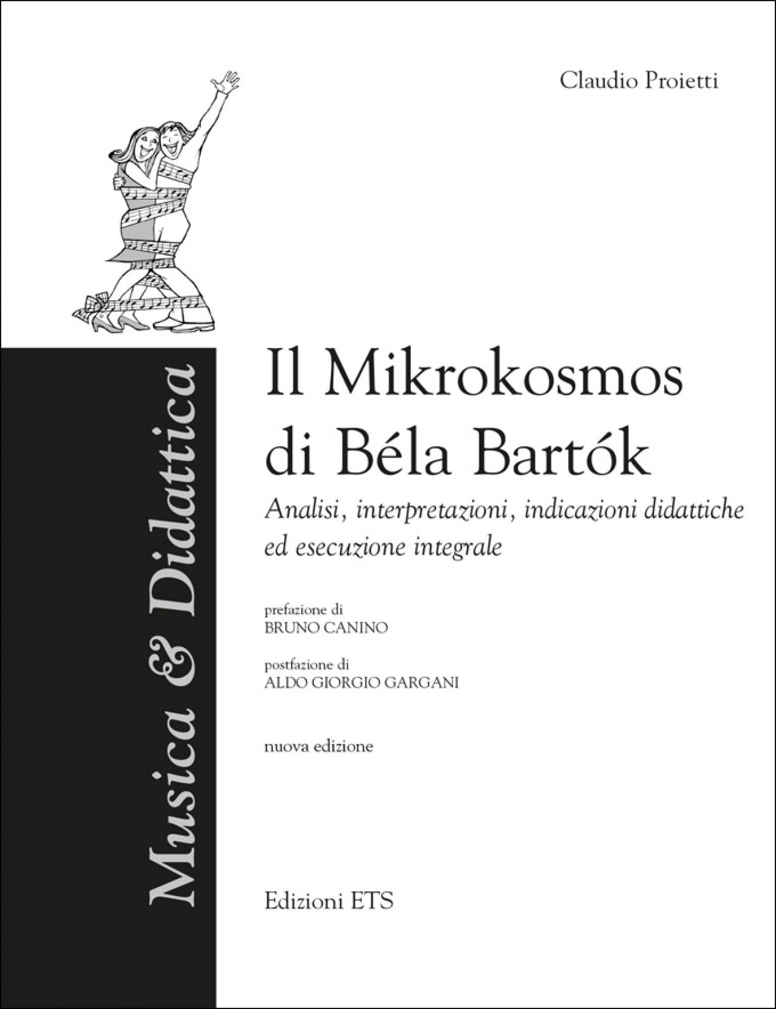 Il <em>Mikrokosmos</em> di Béla Bartók.Analisi, interpretazioni, indicazioni didattiche ed esecuzione integrale