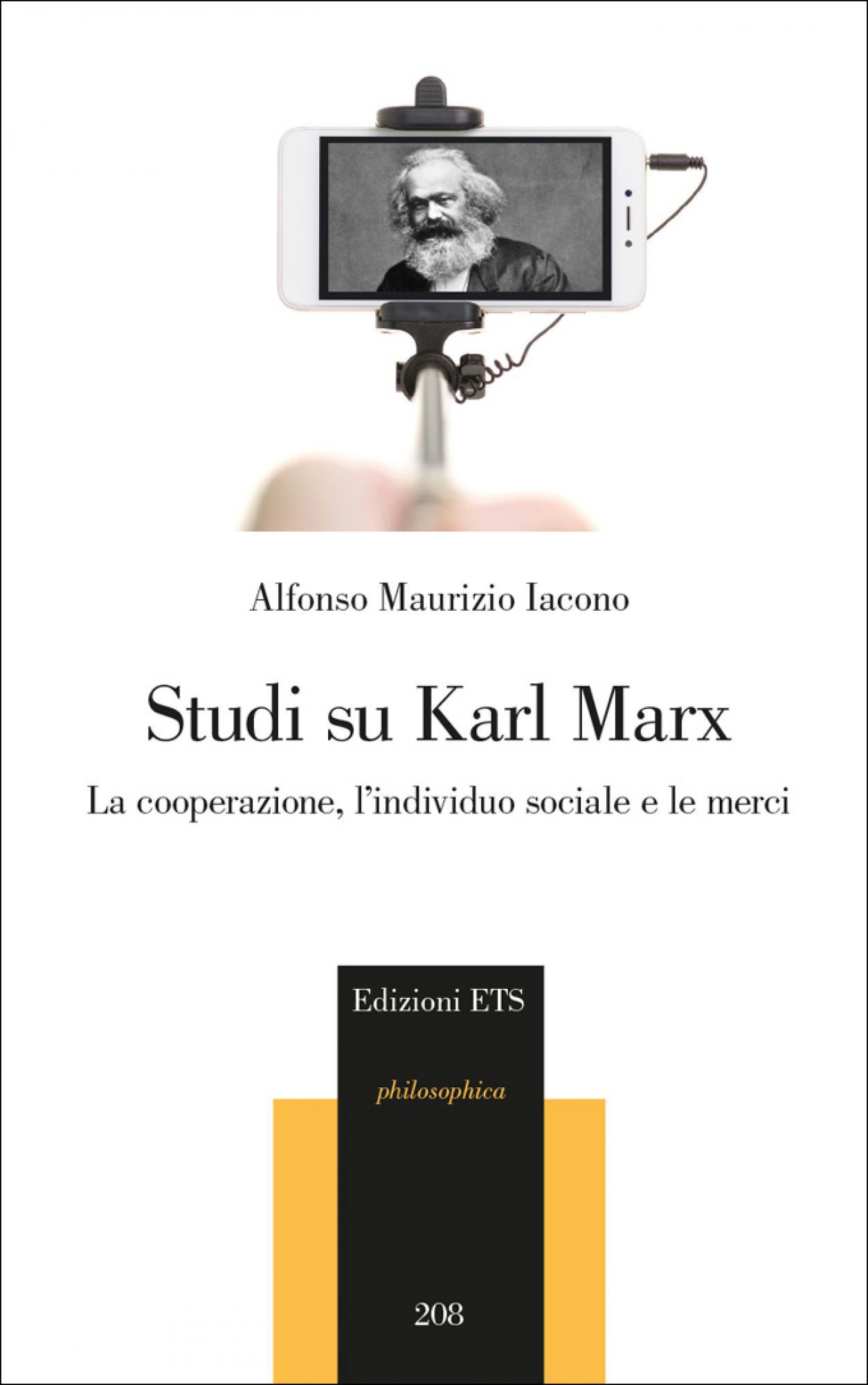 Studi su Karl Marx.La cooperazione, l'individuo sociale e le merci