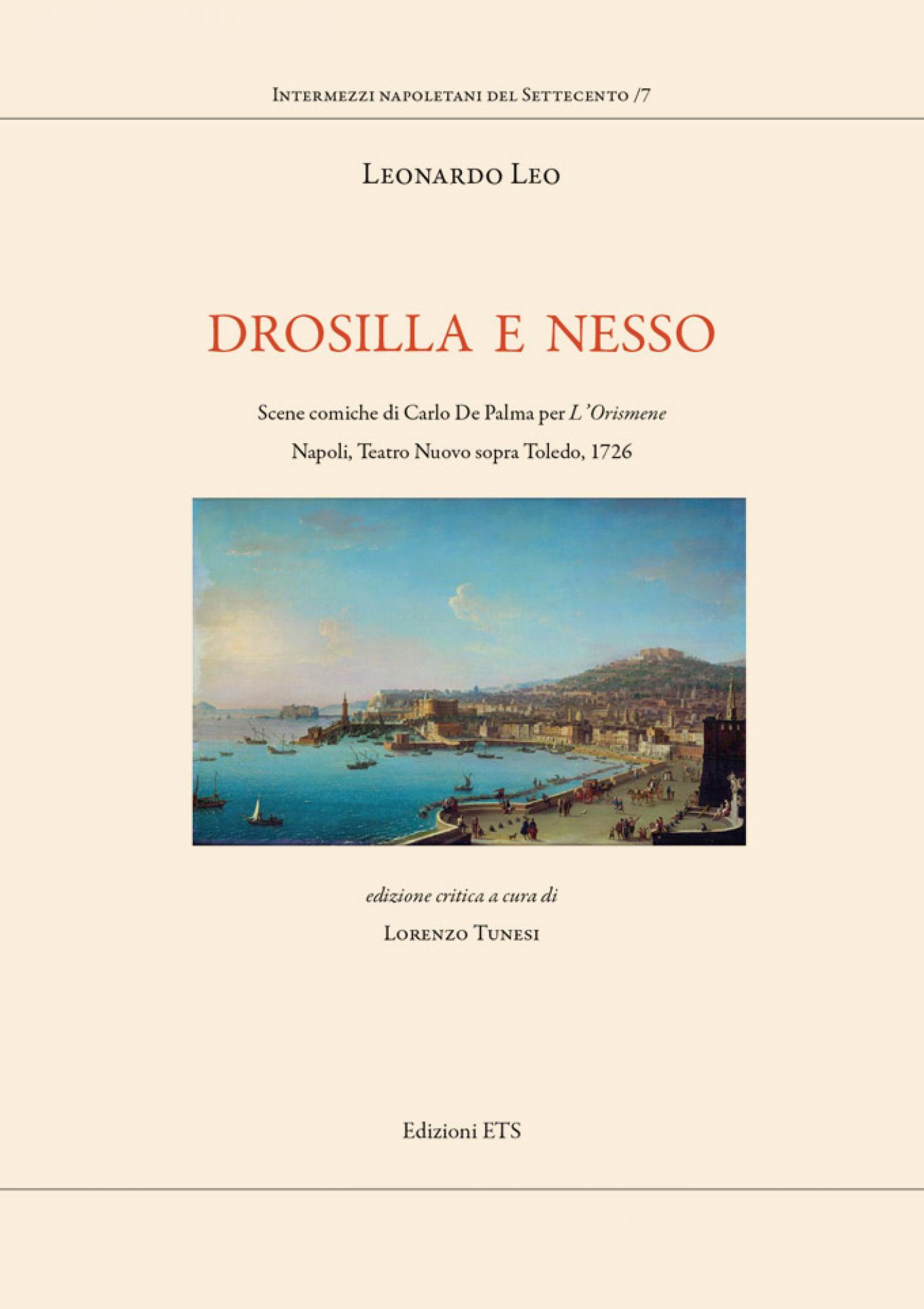 Drosilla e Nesso.Scene comiche di Carlo De Palma per L'Orismene. Napoli, Teatro Nuovo sopra Toledo, 1726